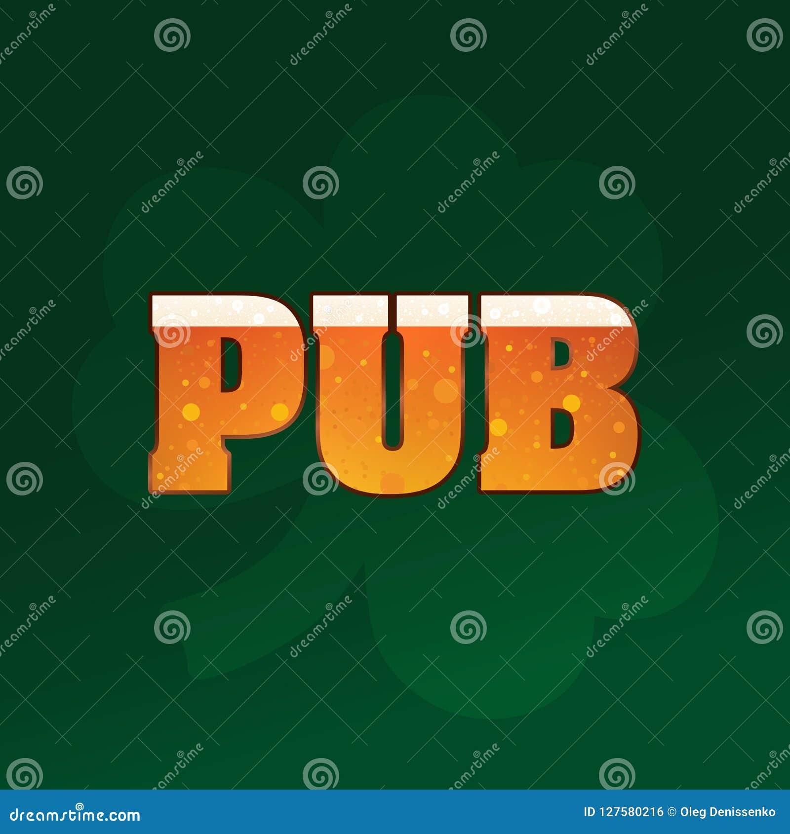 Надпись паба, с текстурой пива на зеленой ирландской предпосылке