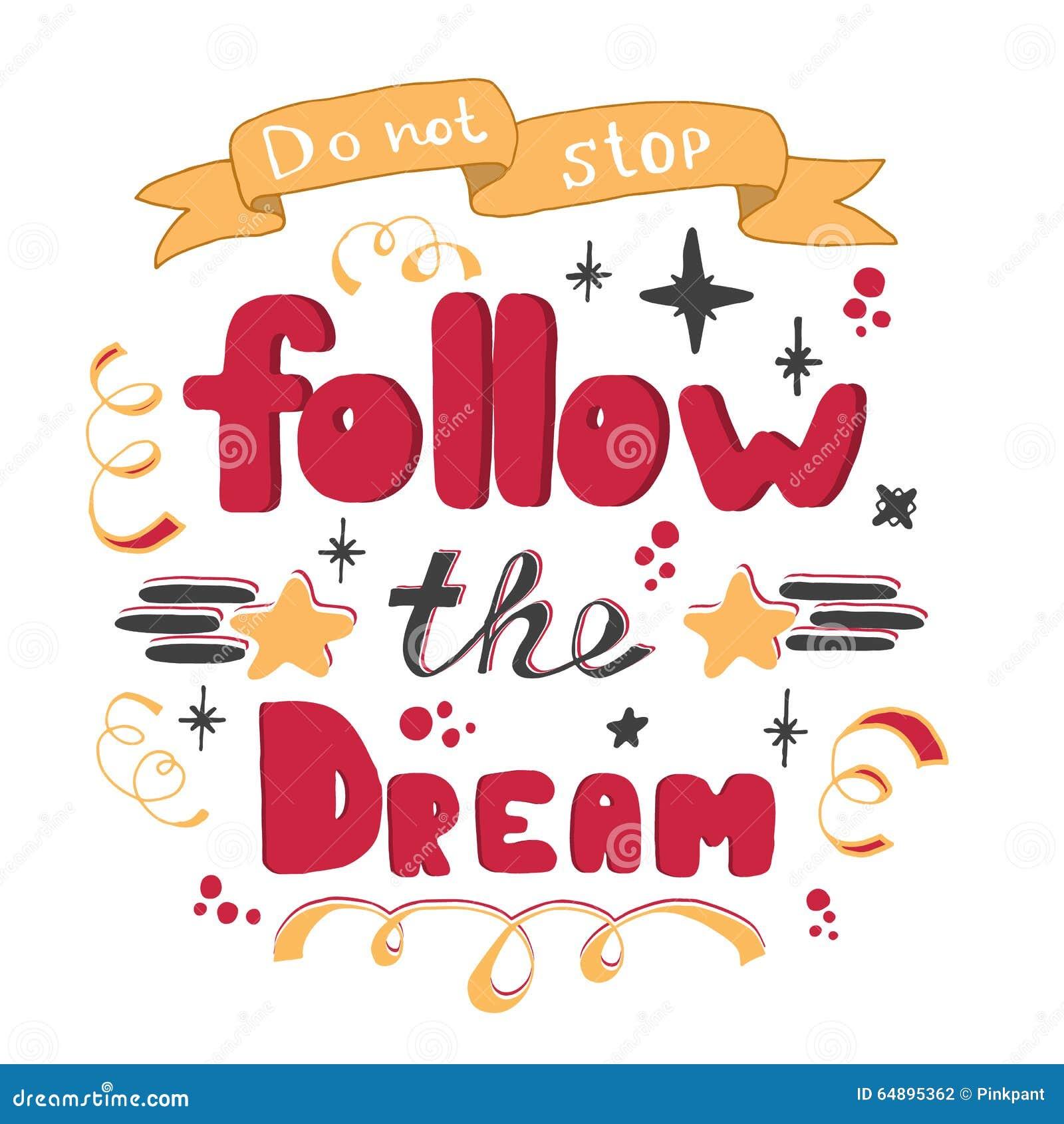 Не остановите Следовать мечтой Литерность руки Литерность нарисованная рукой вдохновляющей цитаты