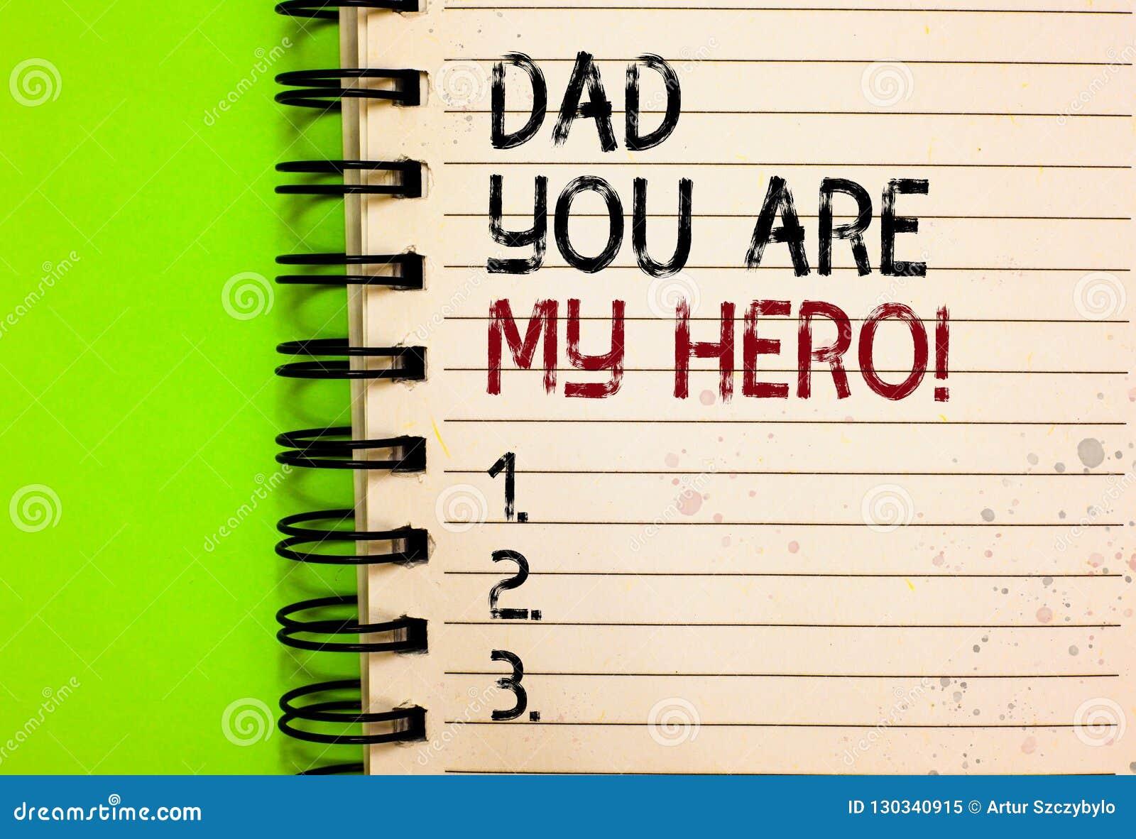 Папа текста сочинительства слова вы мой герой Концепция дела для восхищения для вашего написанного комплимента чувств любов отца