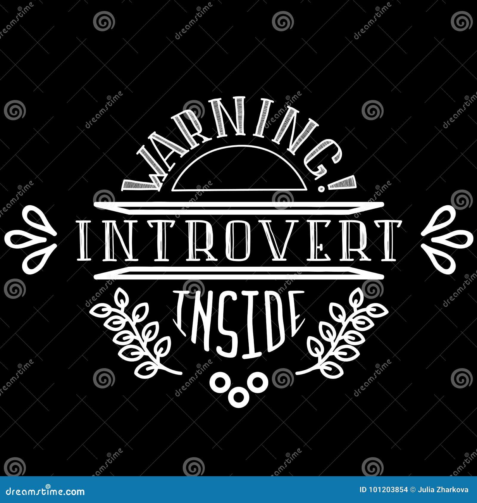 ПРЕДУПРЕЖДАЮЩ интровертируйте внутрь, черно-белый логотип вектора Смешное изображение для t-шортов и других товаров