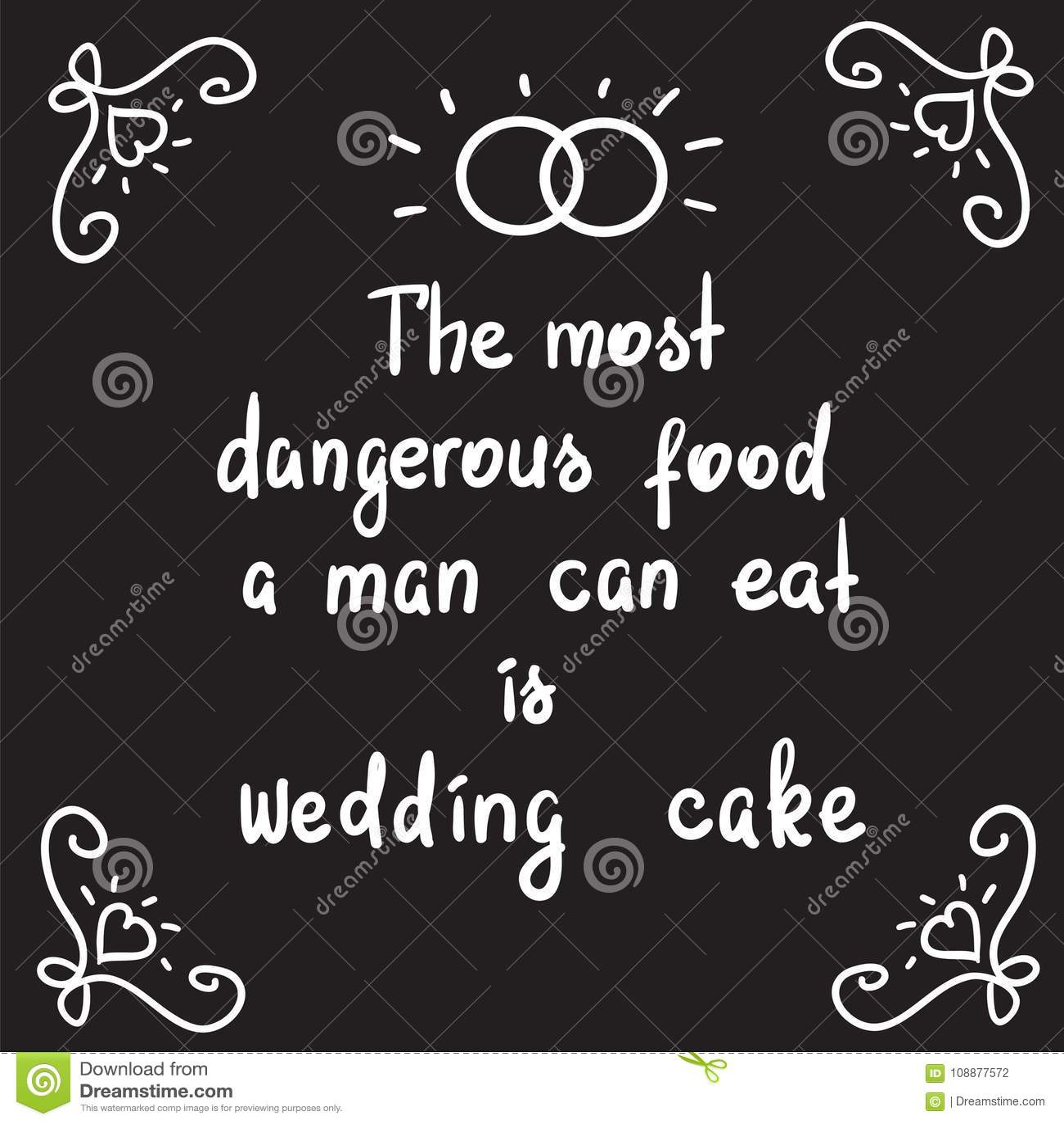 Самая опасная еда человек может съесть свадебный пирог - мотивационная литерность цитаты