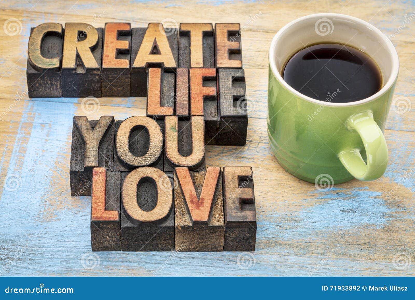 Создайте жизнь вы любите в деревянном типе
