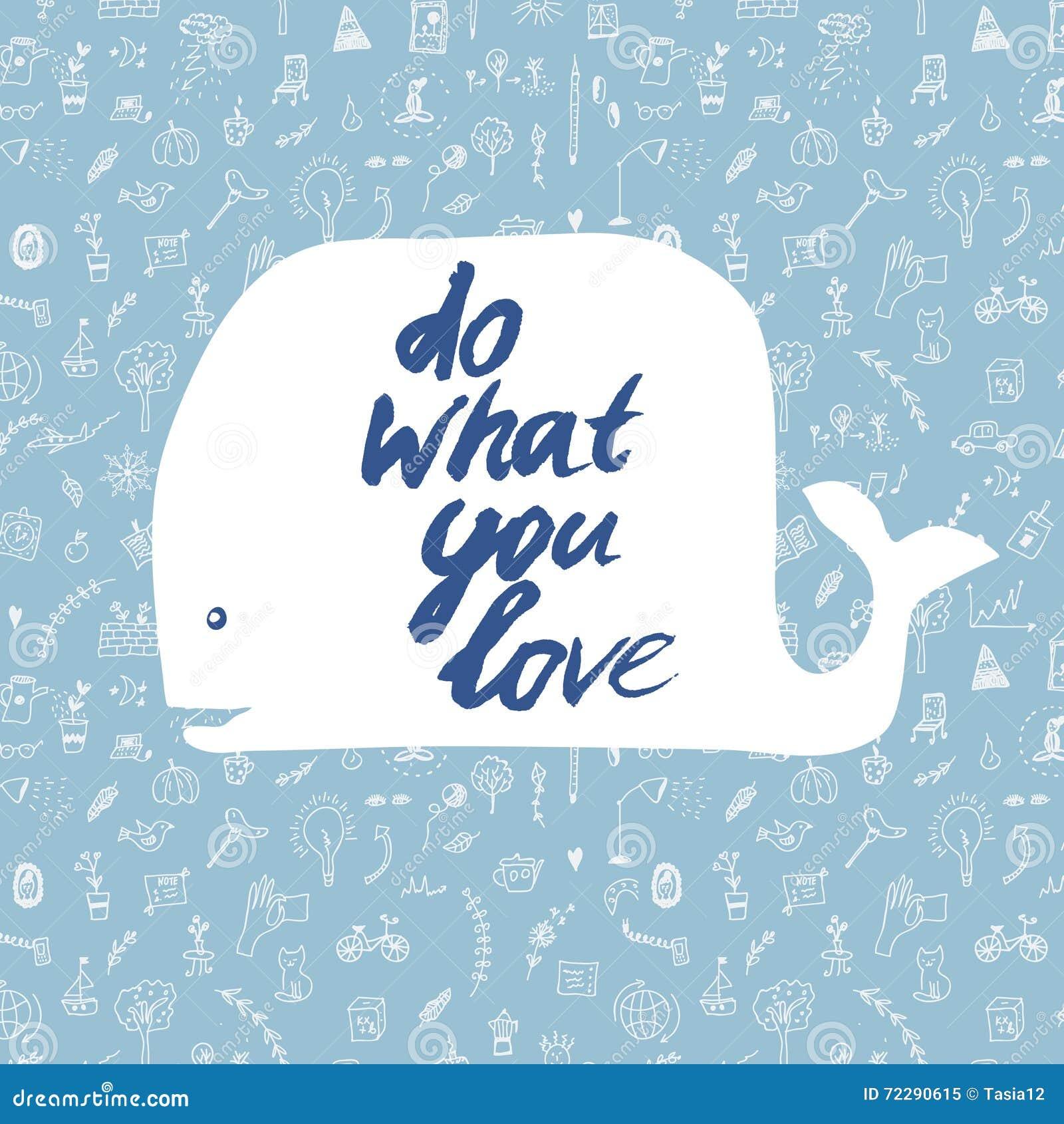 Download Сделайте чего вы любите мотивационную карточку с китом Иллюстрация вектора - иллюстрации насчитывающей исследуйте, конструкция: 72290615