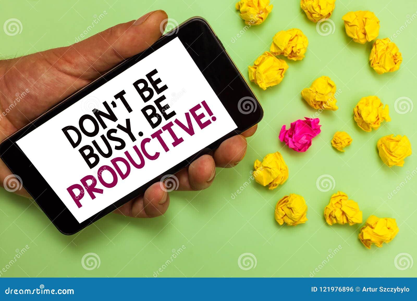 Текст Дон t сочинительства слова не быть занятый Производительный Концепция дела для работы эффективно организует ваше удерживани