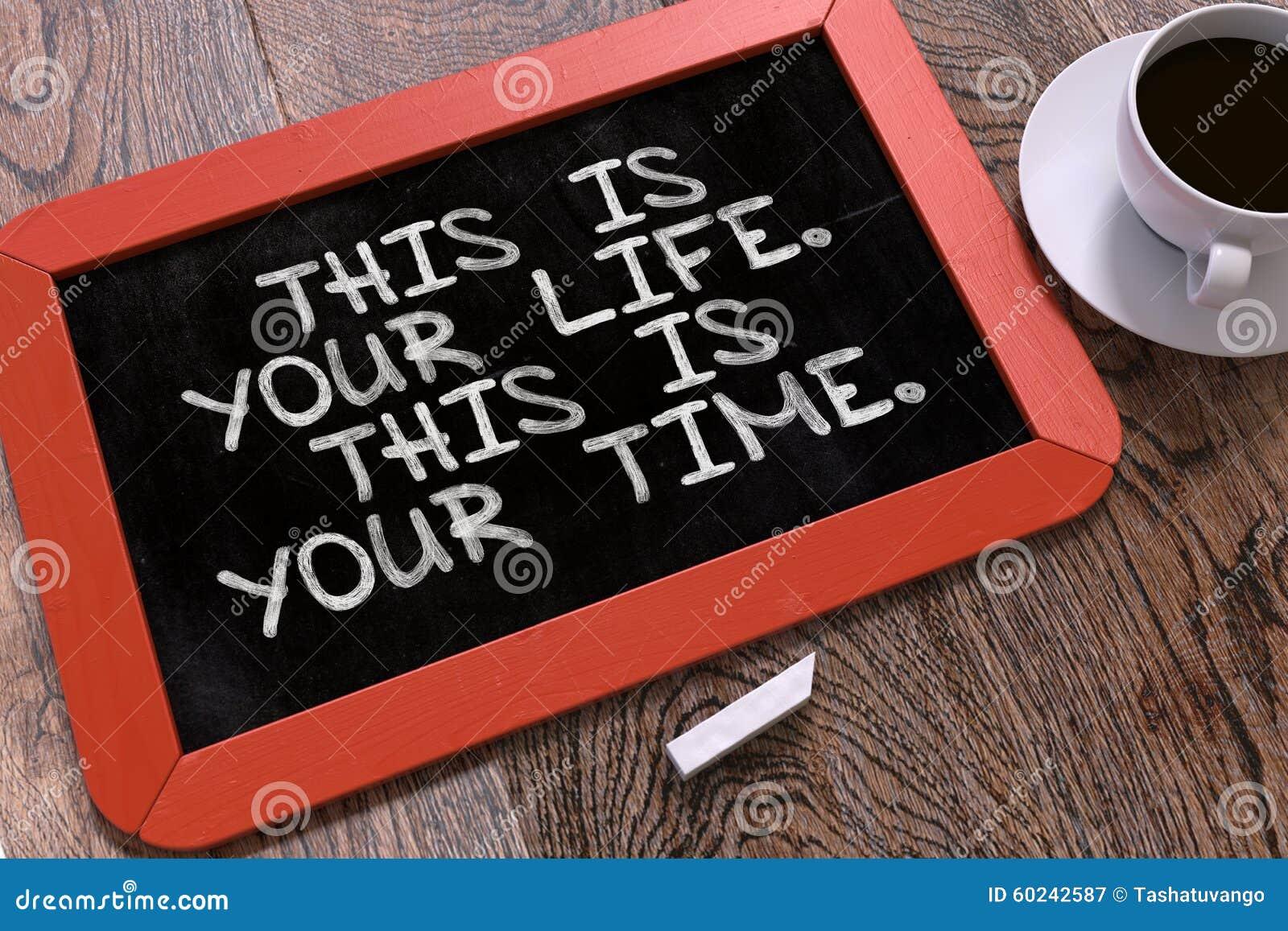 Это ваша жизнь Это ваше время мотивационно