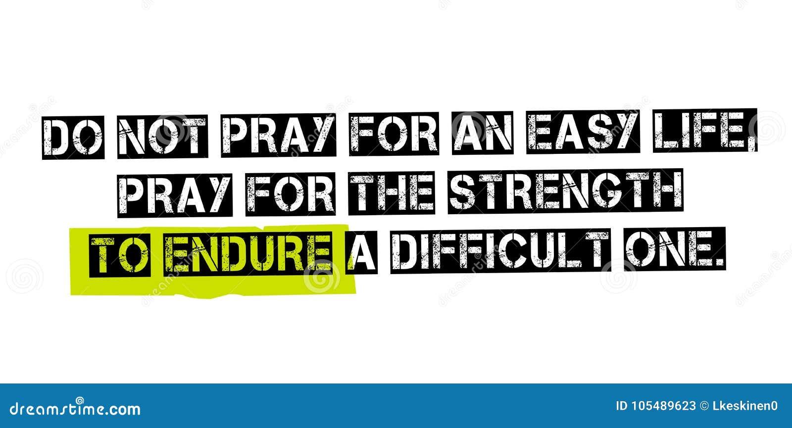 不要祈祷在容易的生活,祈祷为了力量能忍受A