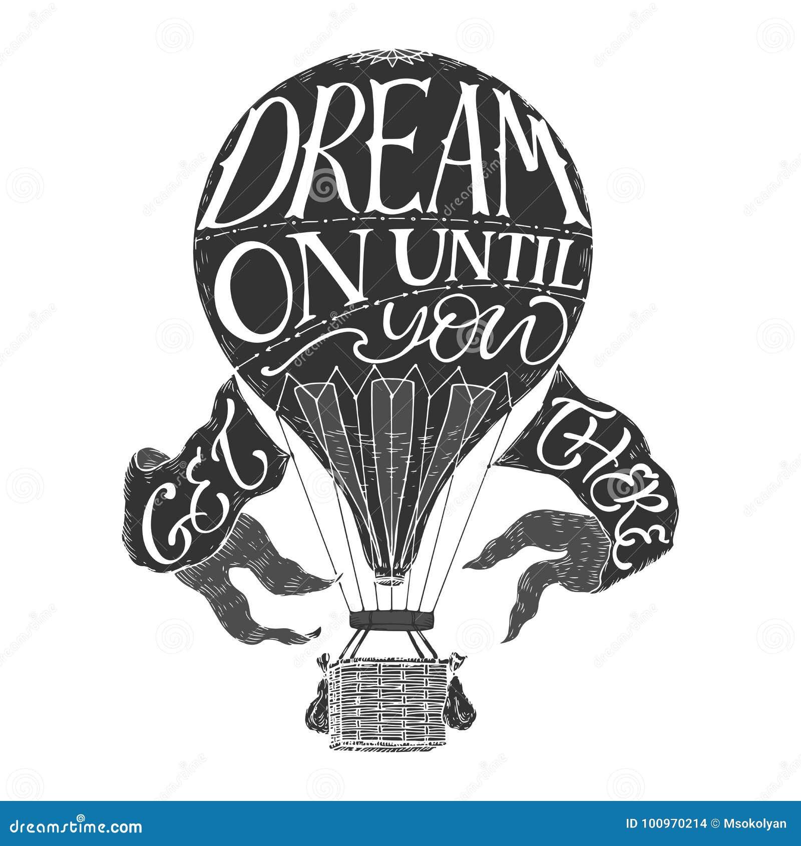刷子字法在说葡萄酒热空气的气球的启发行情梦想,直到您到那里