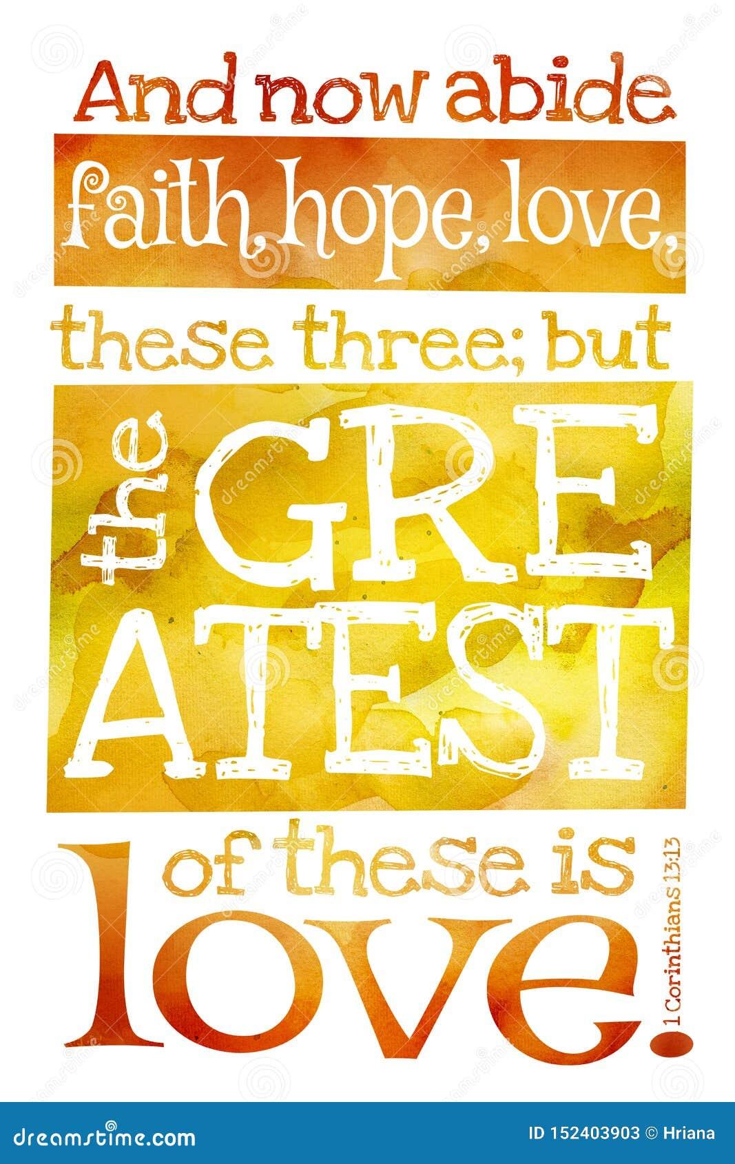 并且现在遵守信念,希望,爱,这三;但是最伟大这些是爱 1科林斯13:13 -与圣经文本的海报