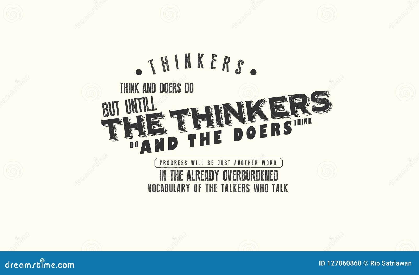 思想家认为,并且实行家 但是,直到思想家做,并且实行家认为