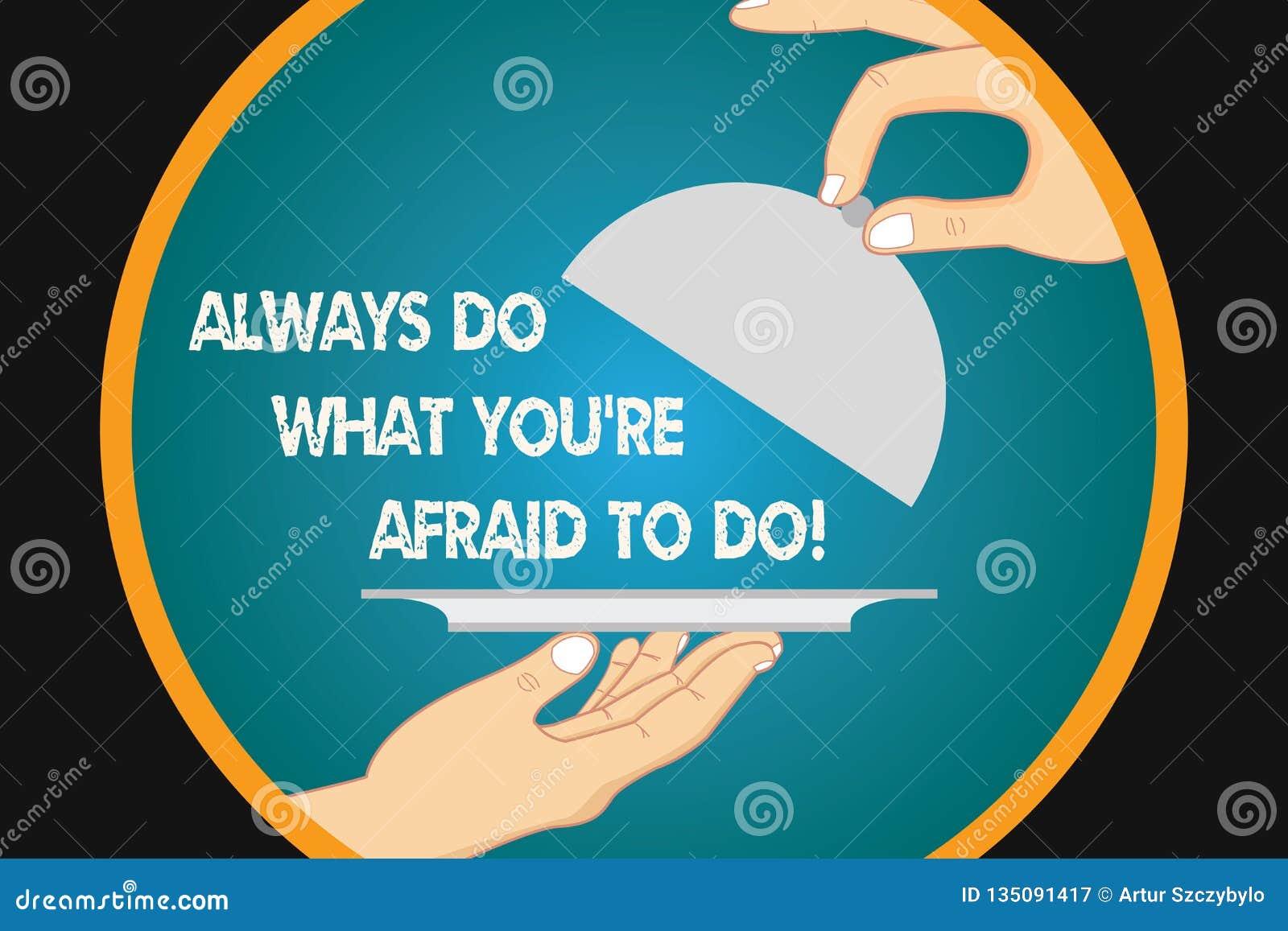 手写文本文字总是做什么您再害怕做 被克服您的恐惧挑战刺激的概念意思胡