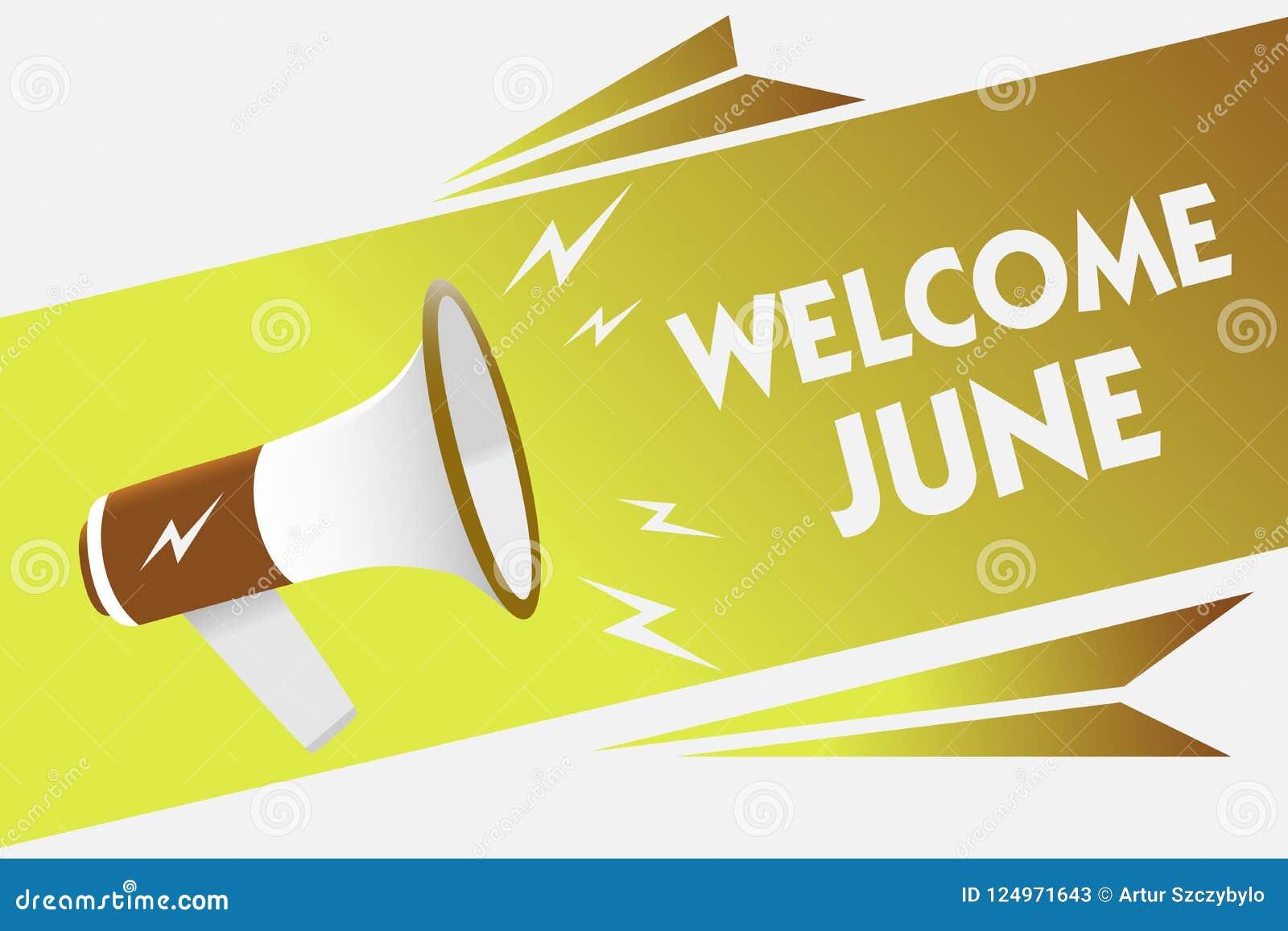 手写文本文字欢迎6月 概念意思日历第六个月二季度三十几天问候扩音机loudspe