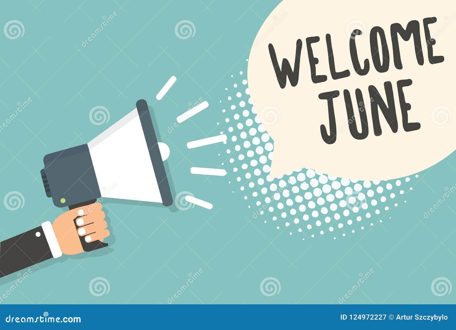 手写文本欢迎6月 概念意思日历第六个月二季度三十几天问候供以人员拿着扩音机卢霍
