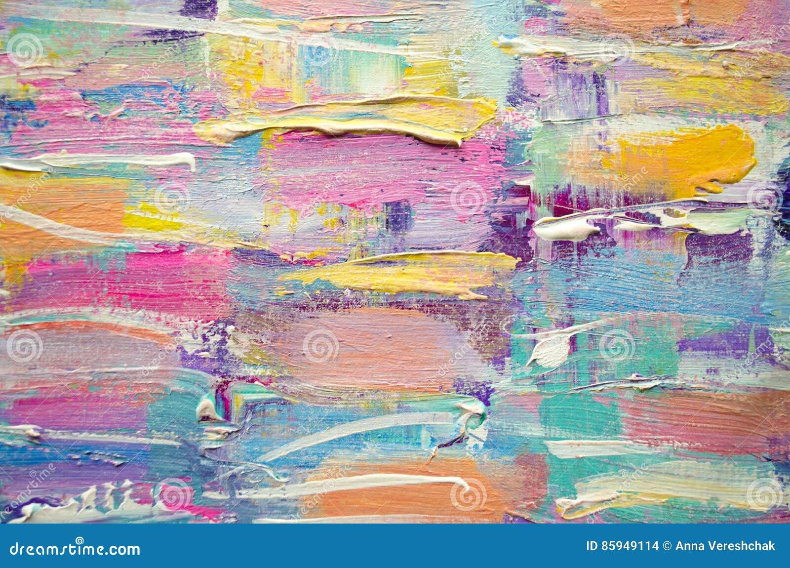 手拉的丙烯酸酯的绘画 抽象派背景 在帆布的丙烯酸酯的绘画 颜色纹理 艺术品的片段 绘画的技巧