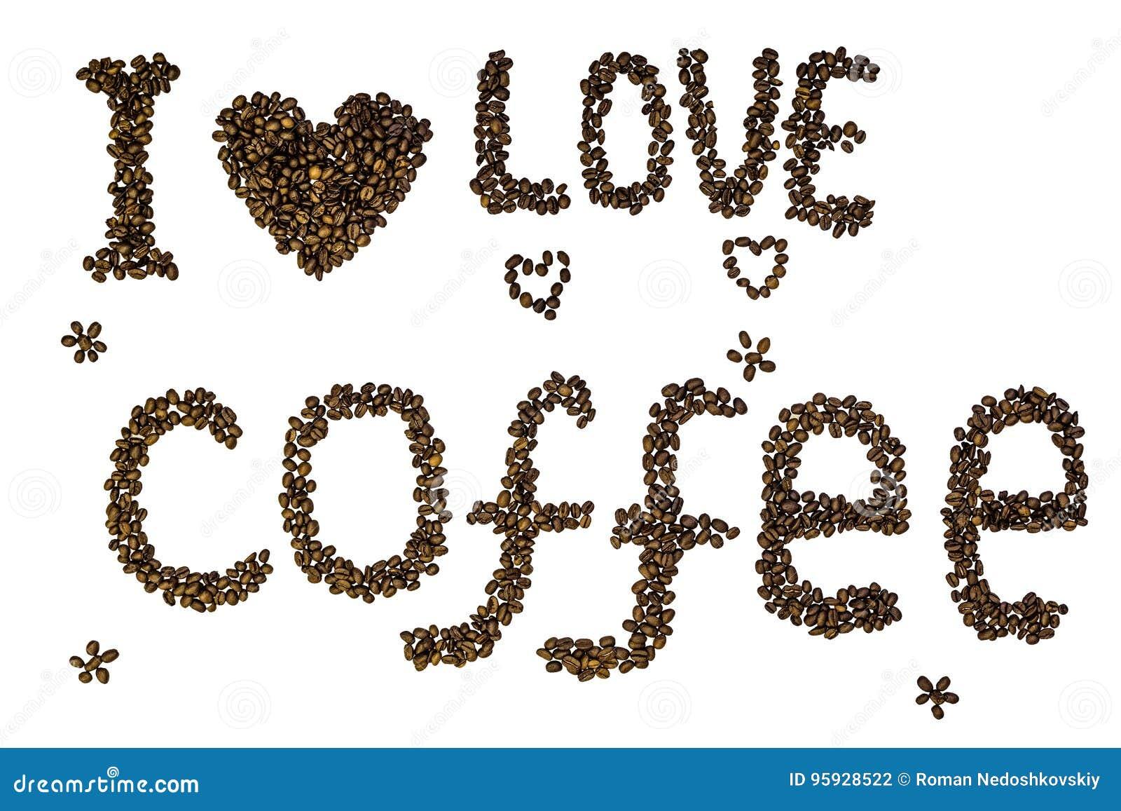 文本& x22; 我爱coffee& x22;被隔绝的做烤咖啡豆在白色背景