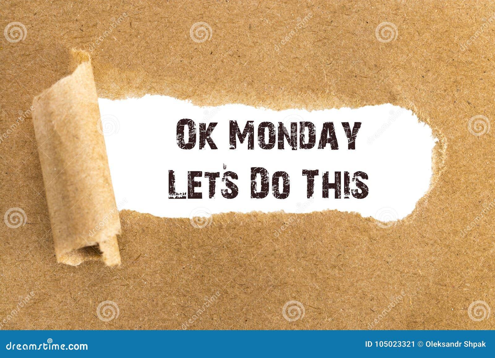 文本Ok星期一Lets做出现在被撕毁的棕色pape后的此