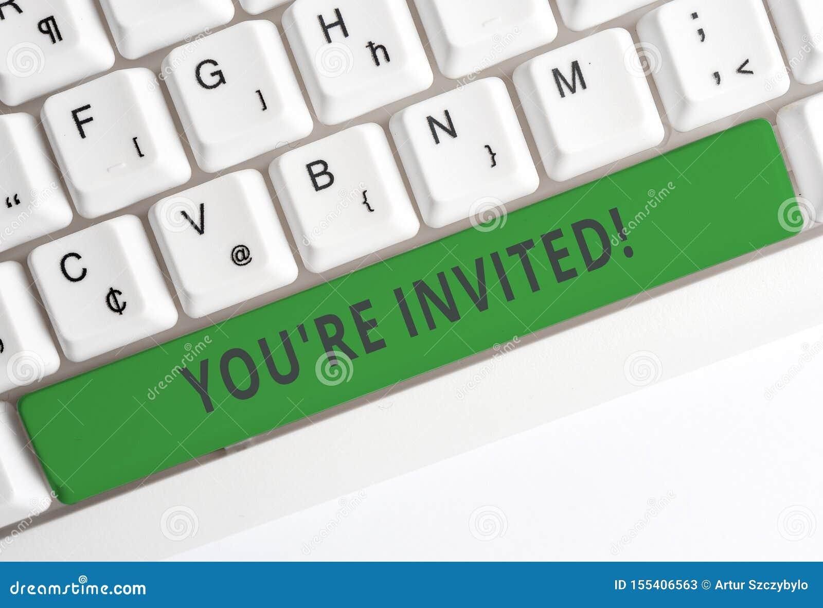 显示您关于邀请的文本标志 概念性照片做一个礼貌的友好的请求对某人去某处白色个人计算机