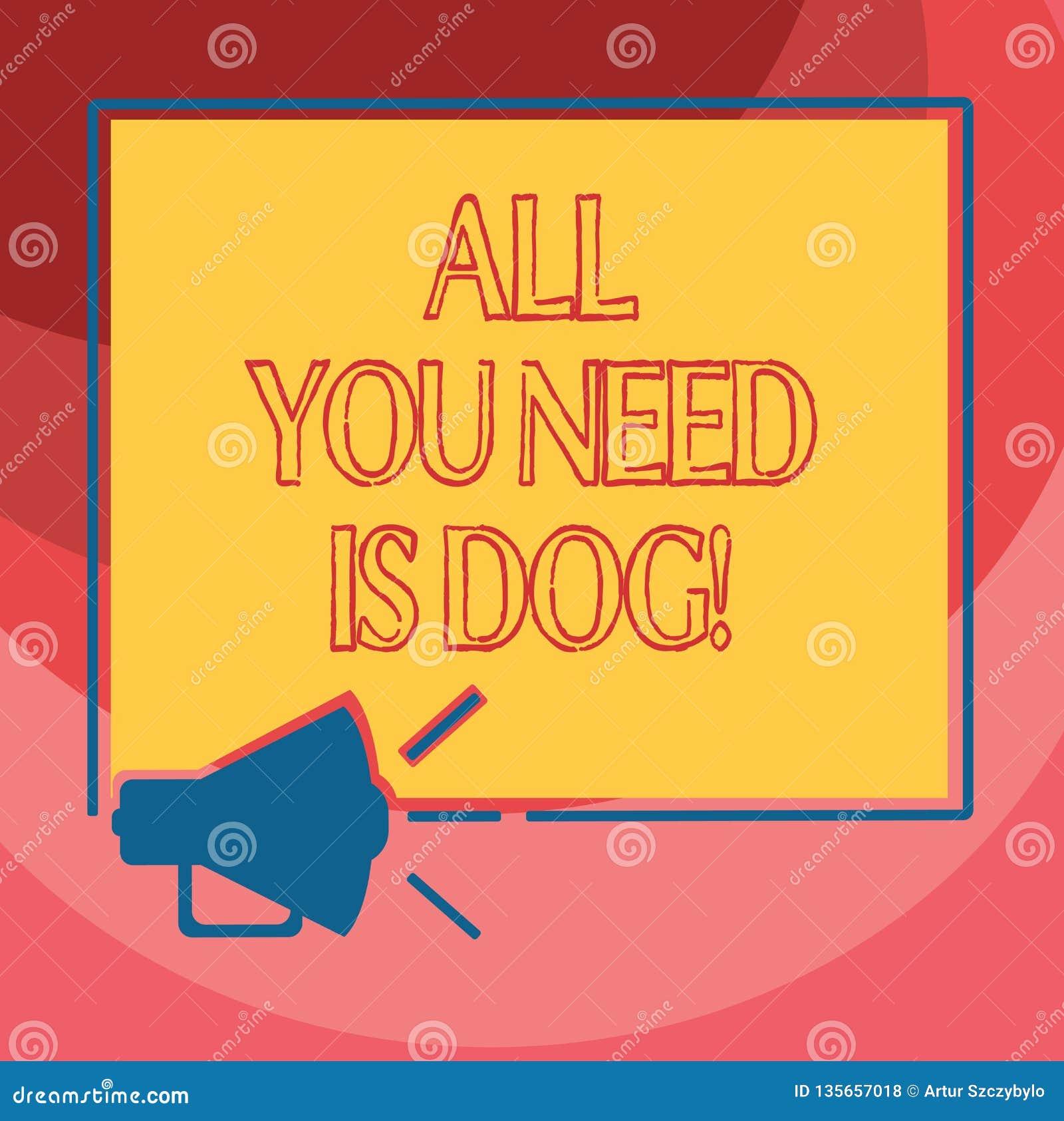 显示您需要的所有的文本标志是狗 概念性照片得到小狗是更加愉快的似犬恋人逗人喜爱的动物扩音机
