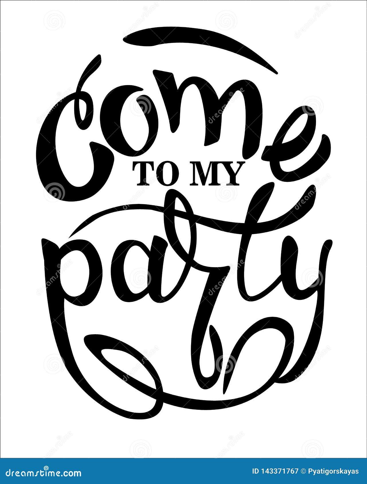 来到我的党–快乐的党邀请 手字法,隔绝在白色背景