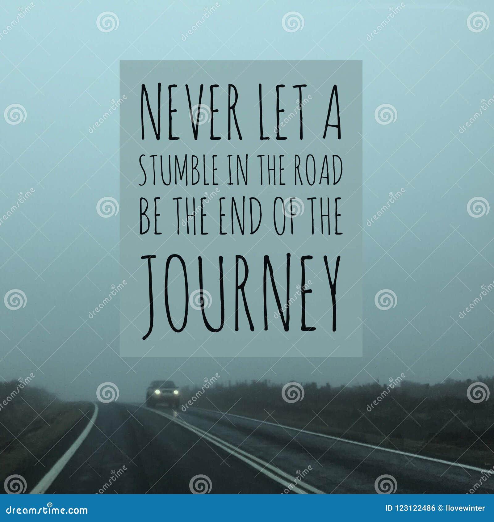 激动人心的诱导行情`未曾让在路的绊倒是旅途`的末端