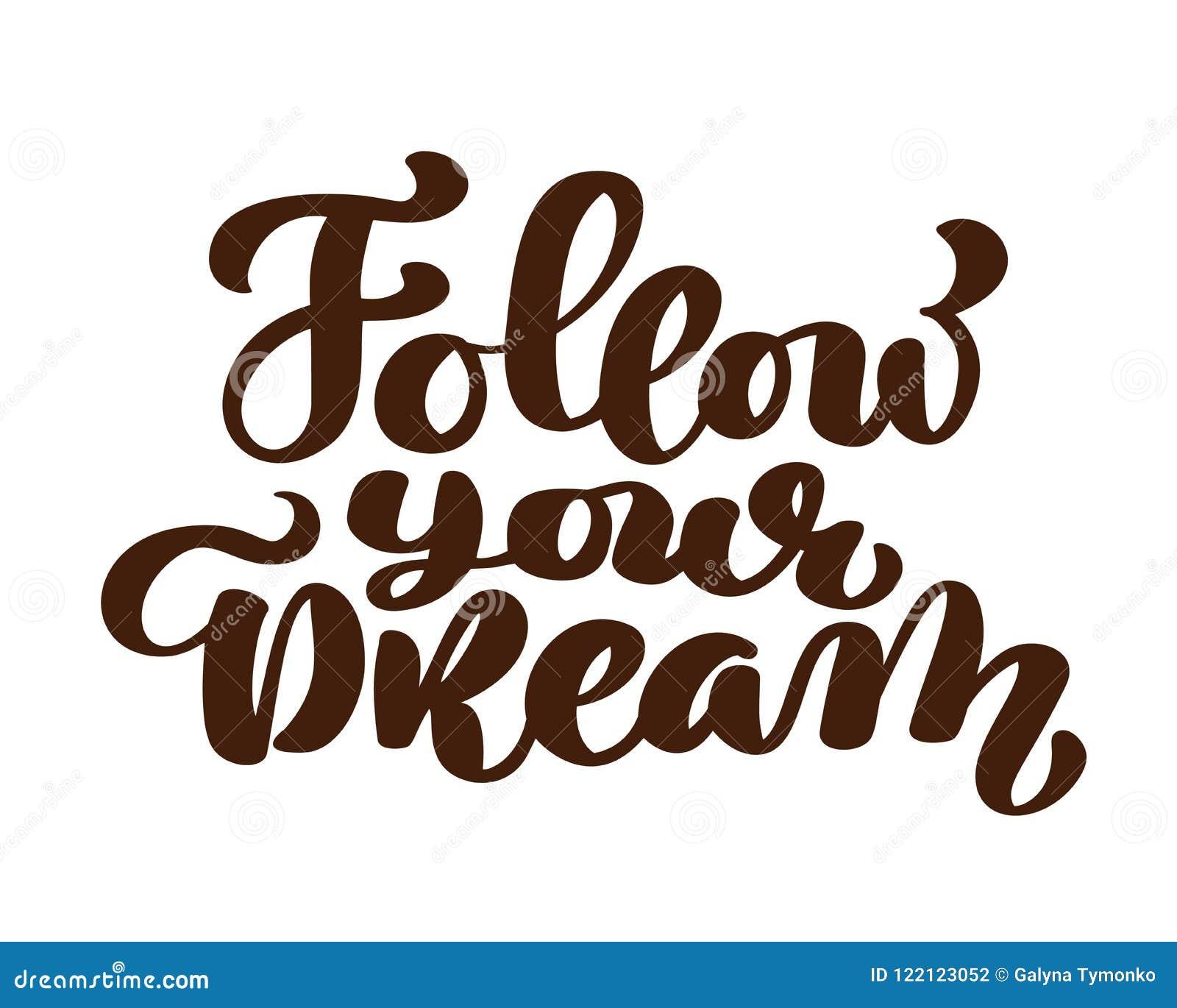 跟随您的梦想口号手书面字法 贺卡的,海报,发球区域印刷品现代刷子书法