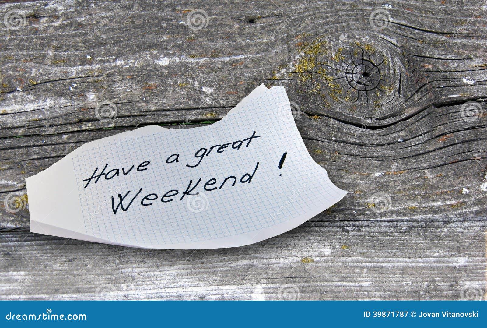 Abbia un grande fine settimana