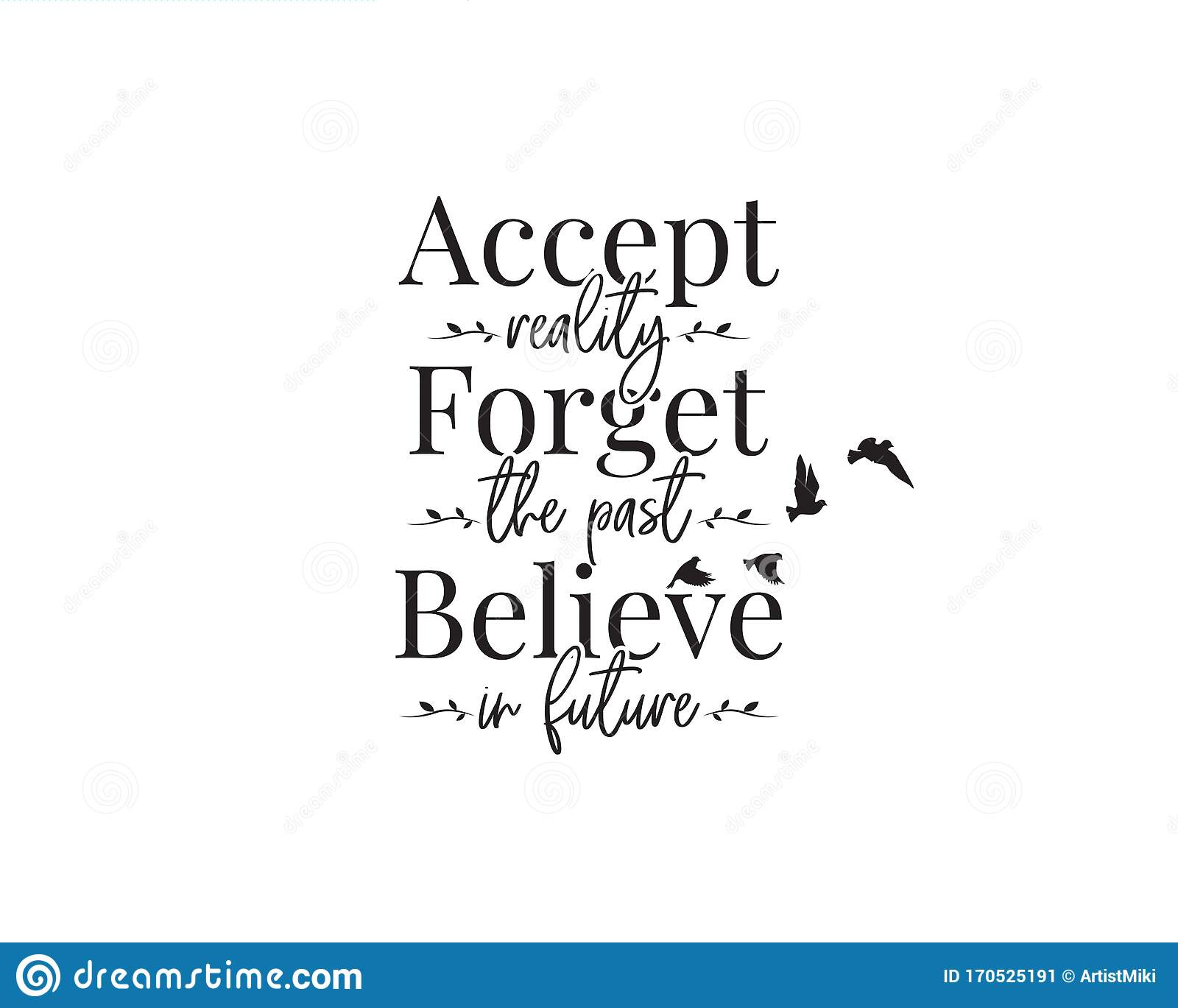 Accept Reality Forget The Past Believe In Future Vector Wording Design Lettering Motivational Inspirational Positive Quote Stock Vector Illustration Of Lettering Inspirational 170525191