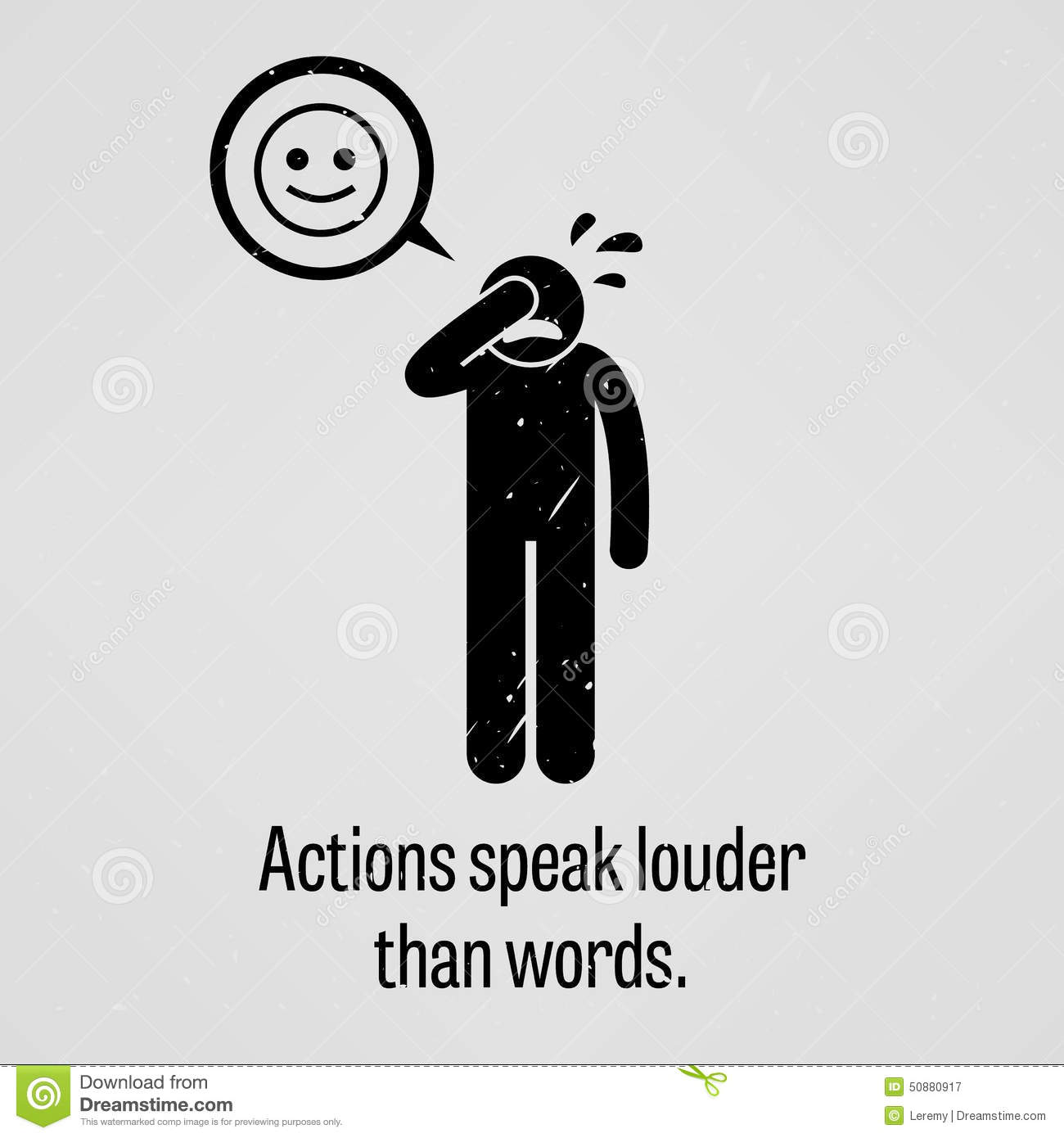 Actions are louder than words 3