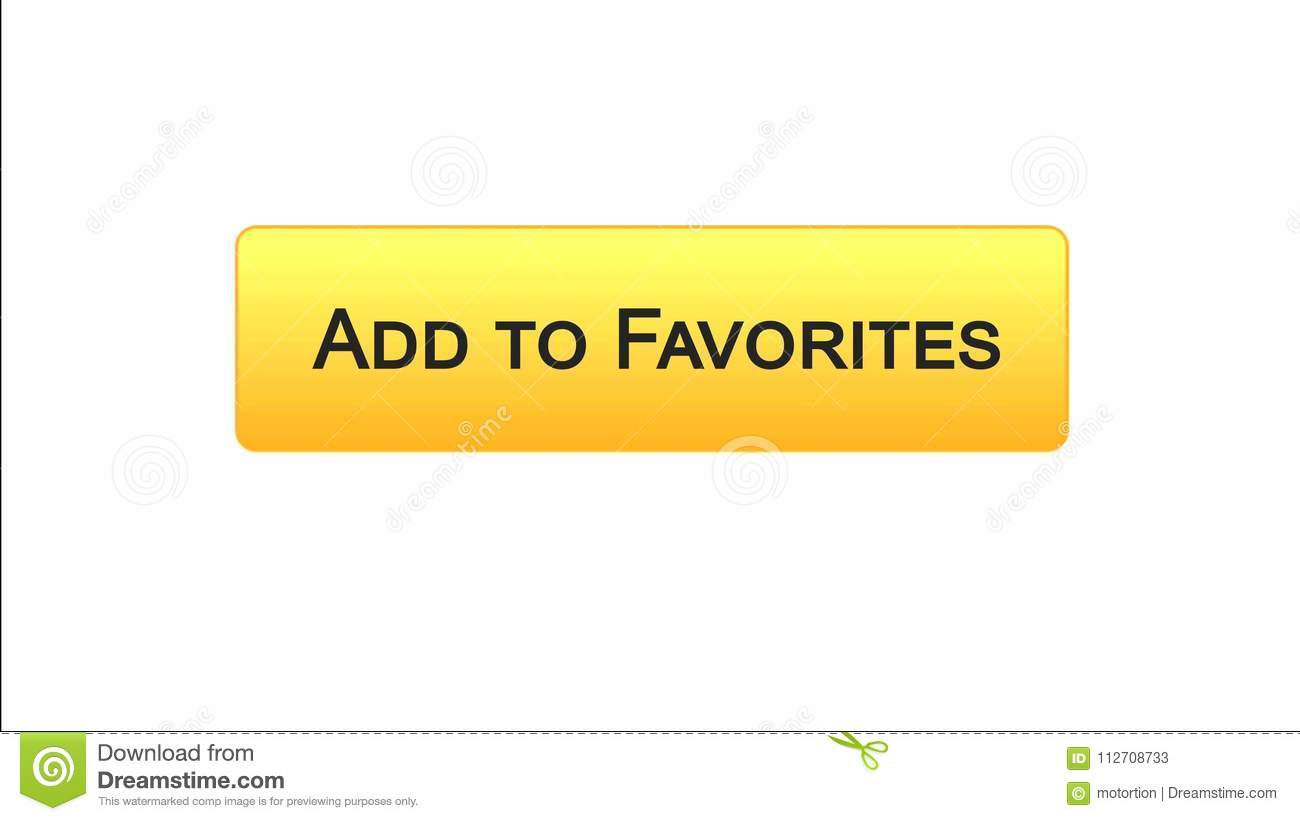 Add To Favorites add to favorites web interface button orange color, bookmark