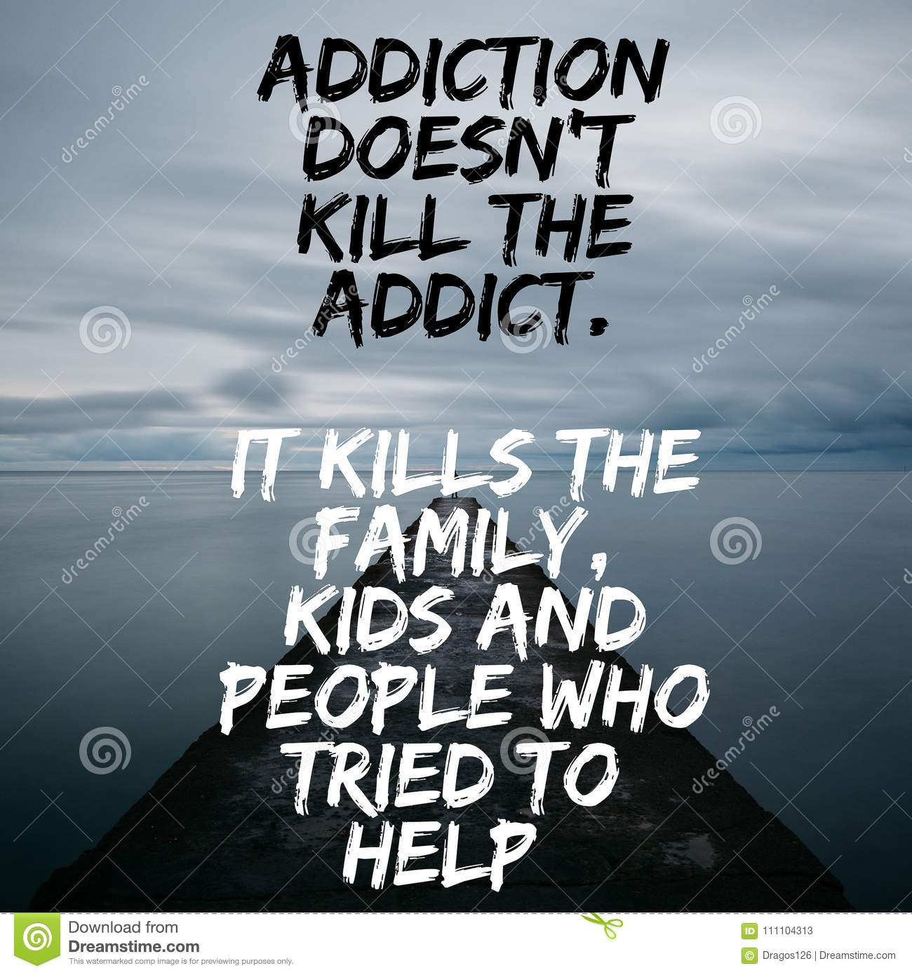 Addiction Kills. Inspirational Quote At Elegant Background ...