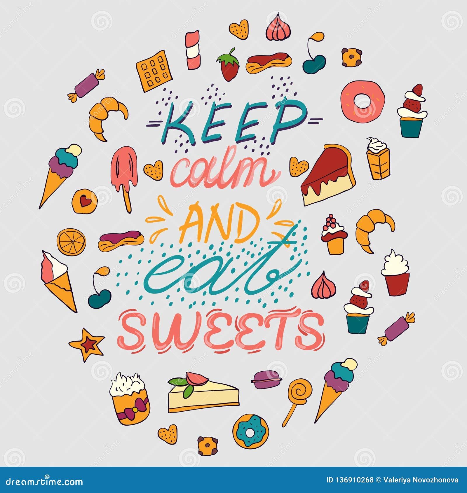 Affiche de inscription tirée par la main avec des desserts et des bonbons Gardez le calme et mangez les bonbons Illustration de v