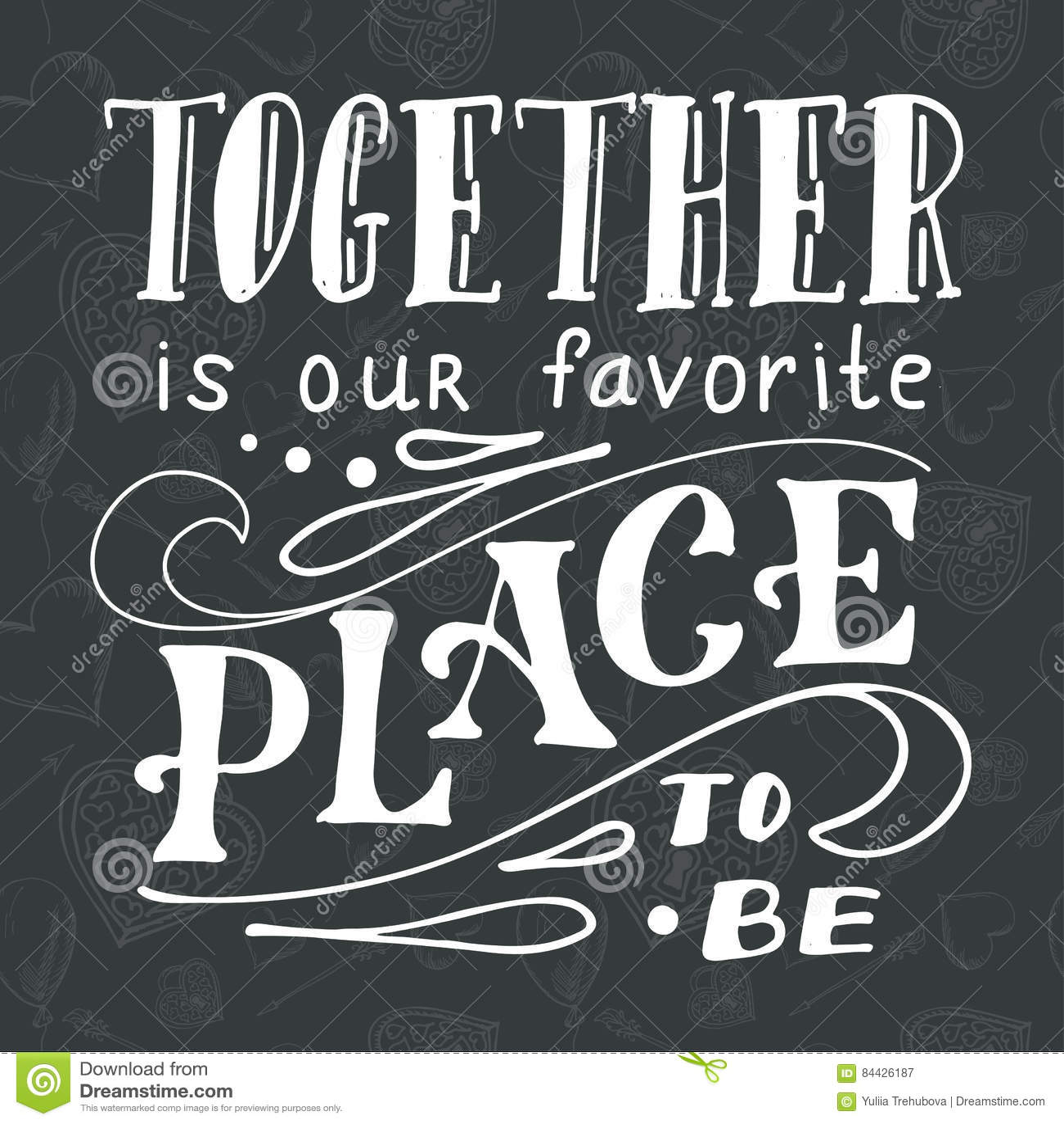 Affiche met typografisch citaat Hand van letters voorziende prentbriefkaar Inkt vectorillustratie Samen is onze favoriete plaats