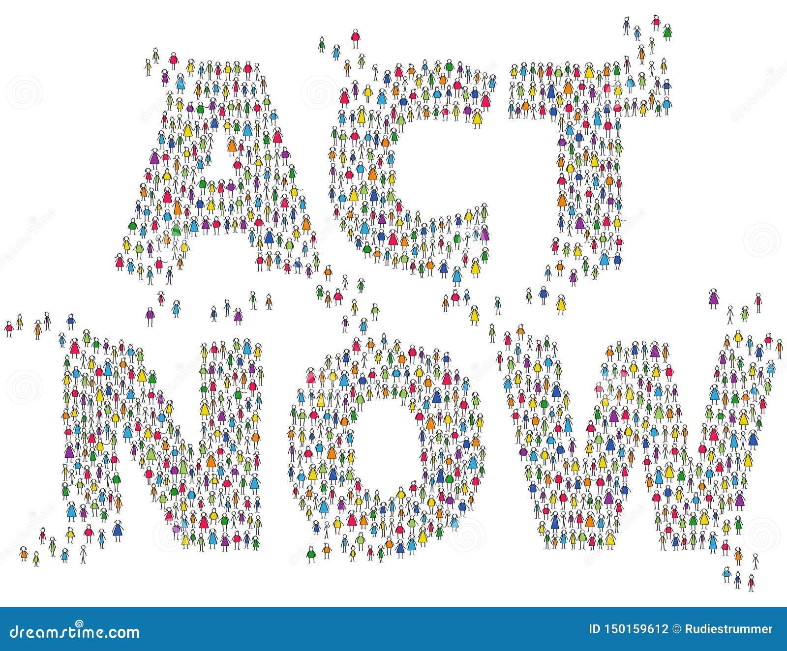 AHORA ACTÚA la gente colorida del palillo que forma las palabras aisladas en el fondo blanco Acción exigente de la población, con