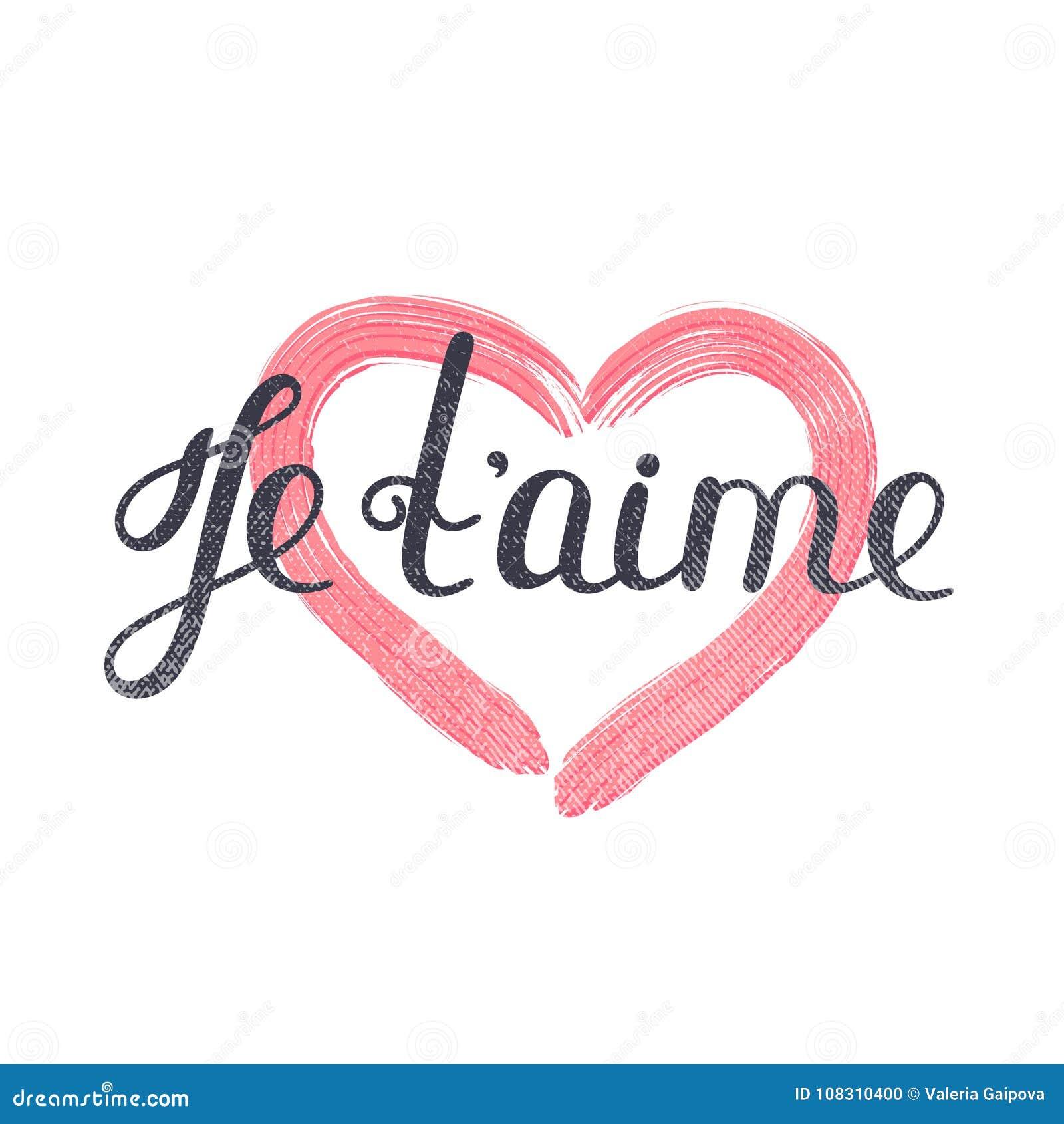 Aime de ` de Je t Lettrage français Citation romantique manuscrite Jour du `s de Valentine Coeur texturisé Vacances en février