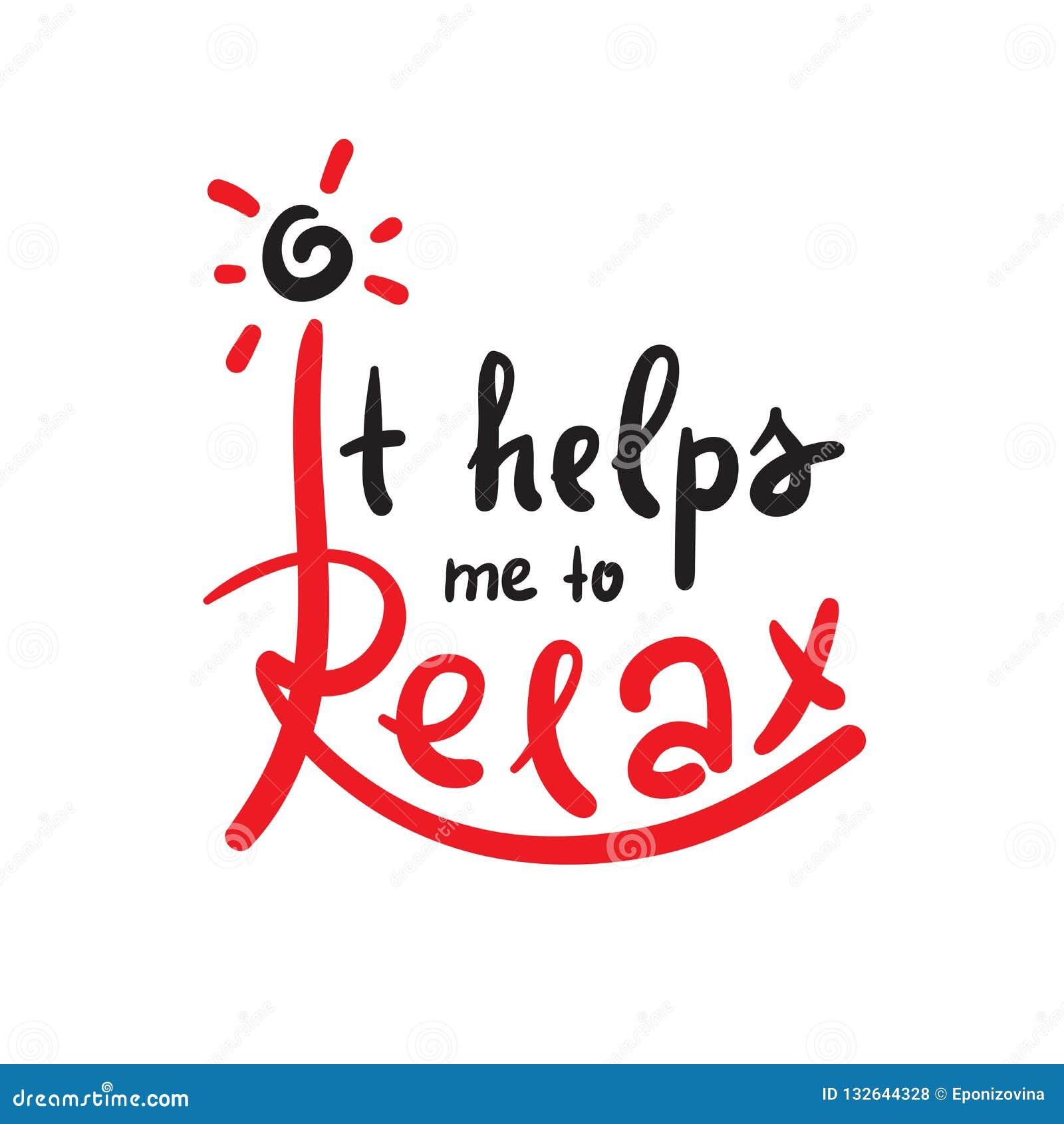 Ajuda-me a relaxar - simples inspire e citações inspiradores Rotulação bonita tirada mão
