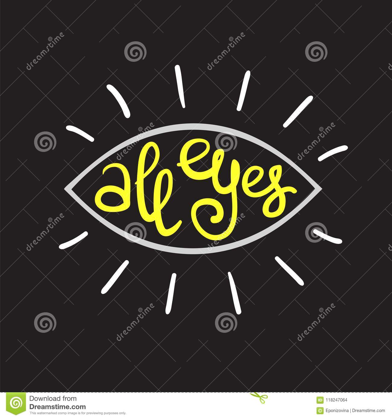 All Eyes - Handwritten Funny Motivational Quote, English ...