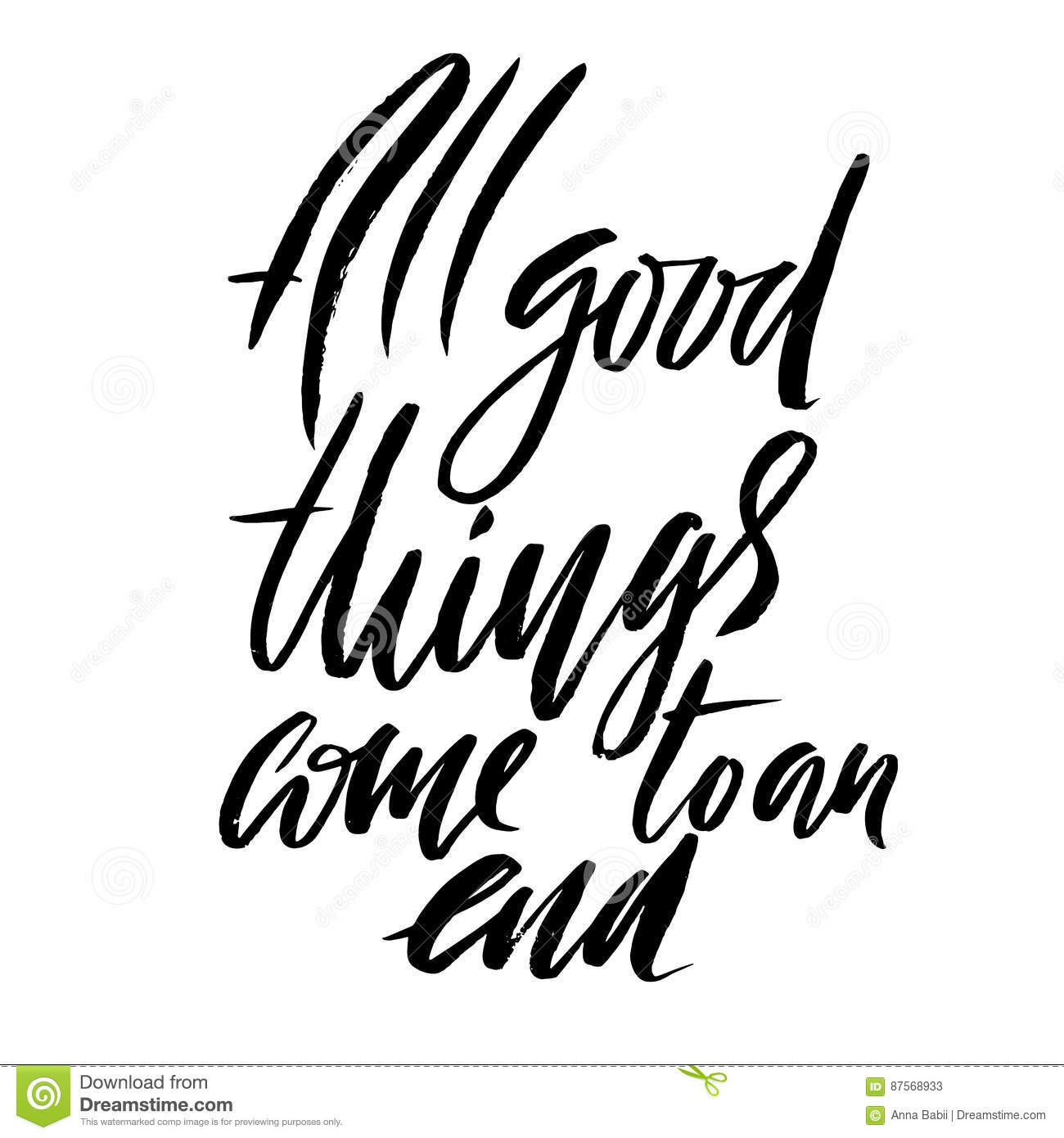 All Good Things Come To An End Hand Drawn Lettering Proverb Vector