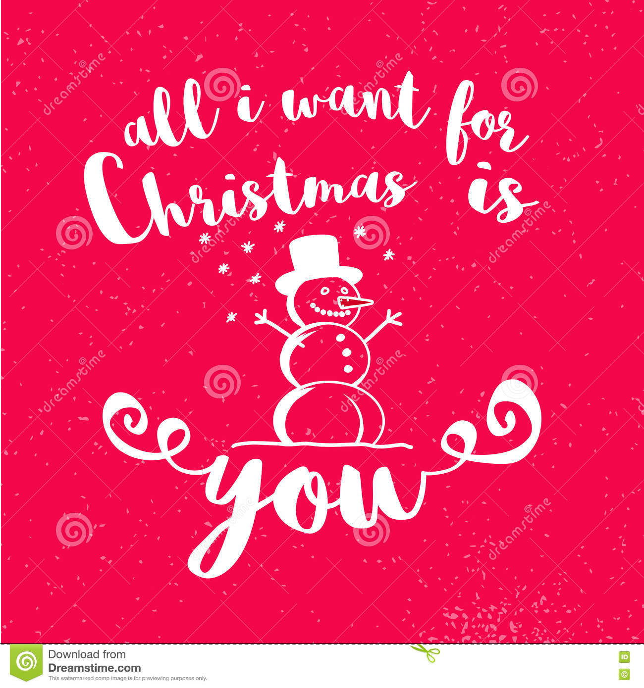 all i want for christmas is you with snowman on red background hand written typeface sketched vector artwork - All I Want For Christmas Is You Original Artist