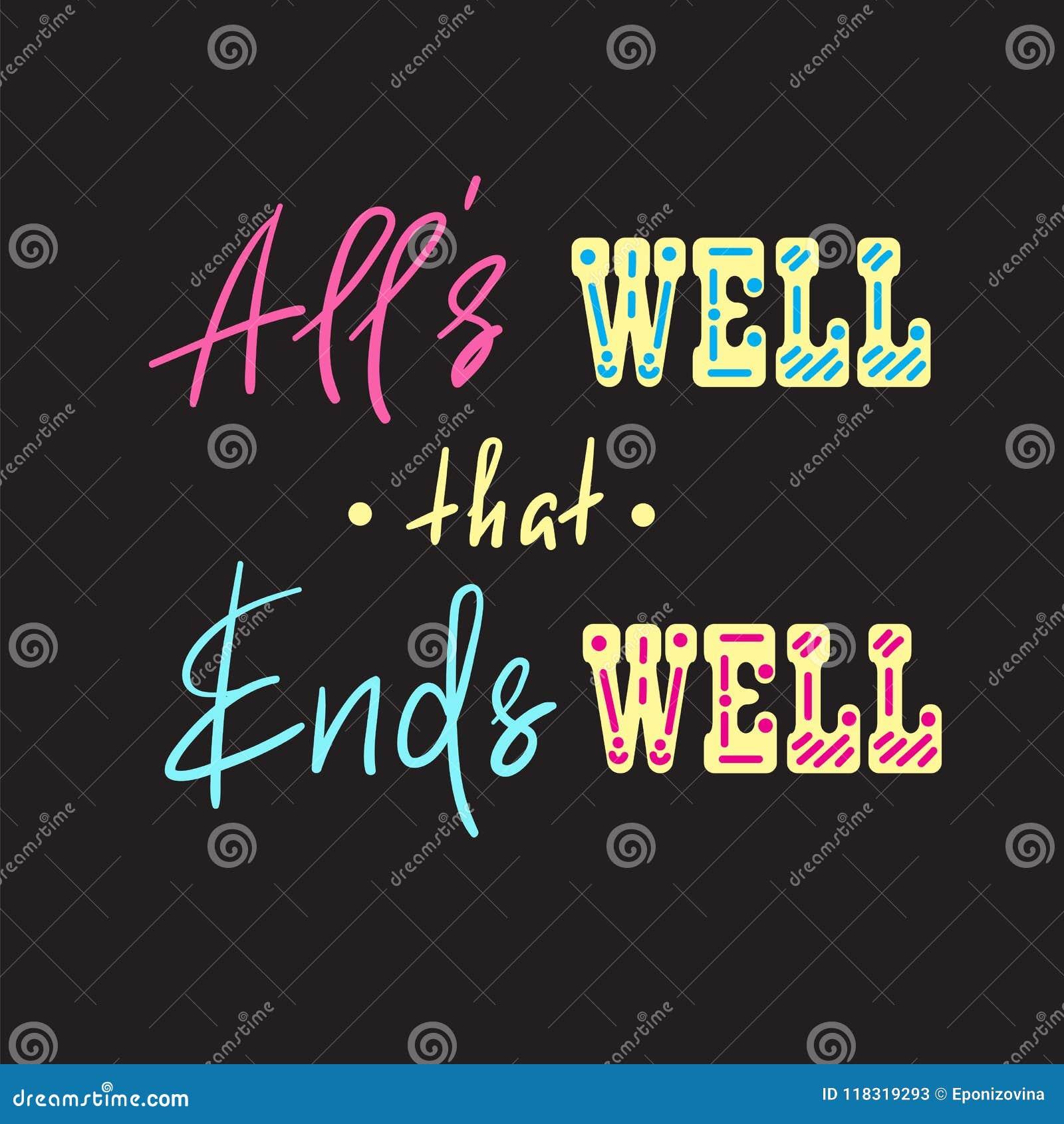Alls Well That Ends Well Handwritten Motivational Quote