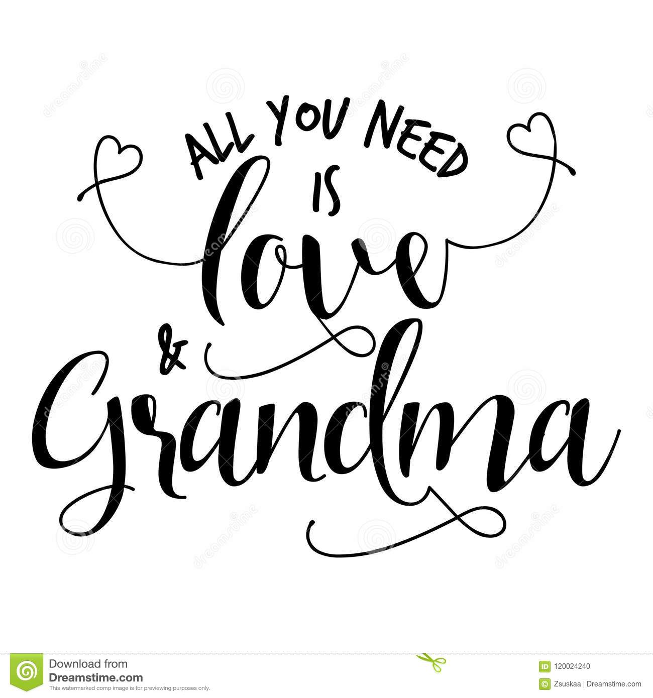 All You Need Is Love And Grandma. Stock Vector ...