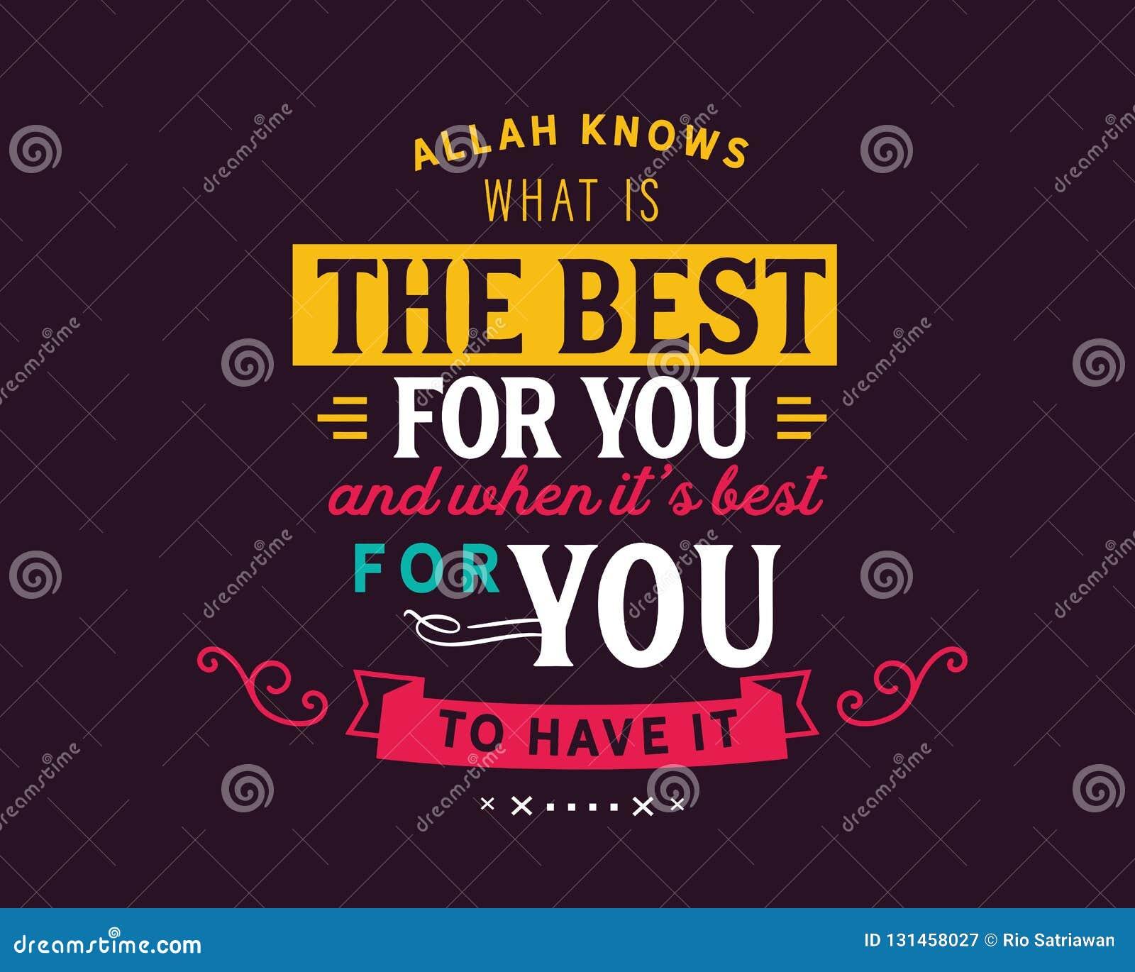 Allah zna co jest najlepszy dla ciebie i gdy ja jest najlepszy dla ciebie mieć je