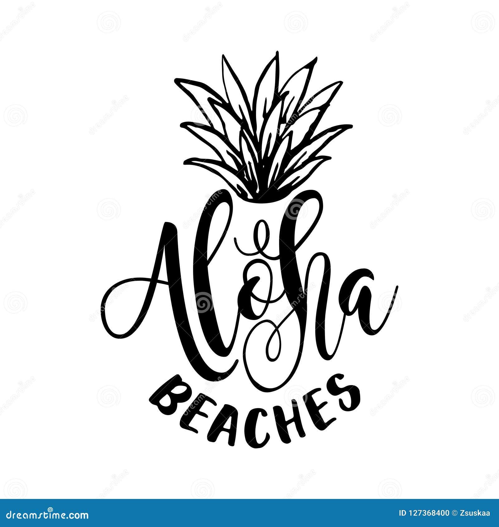 Aloha beaches - funny typography quote