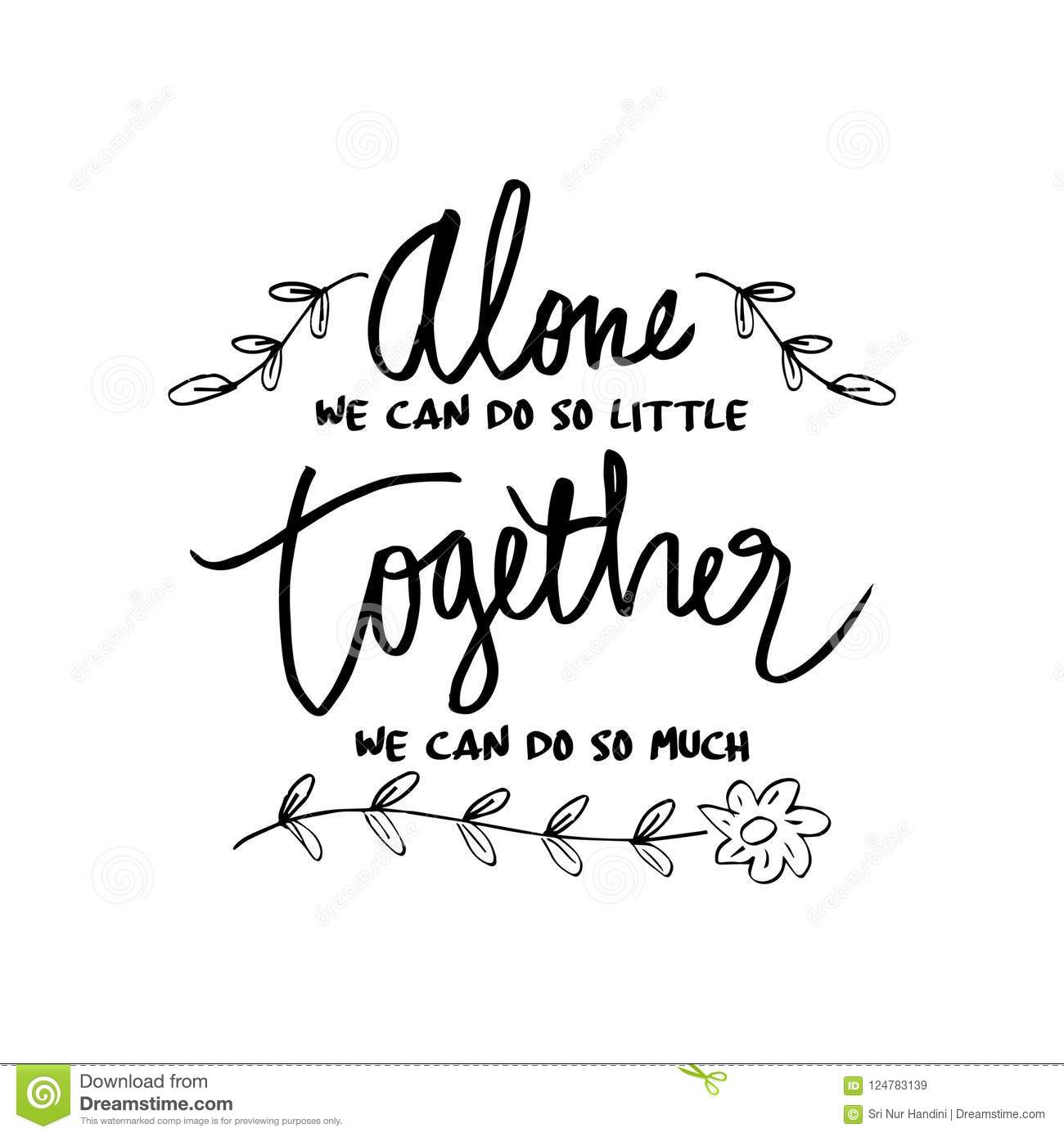 Alone We Can Do So Little Together We Can Do So Much Stock