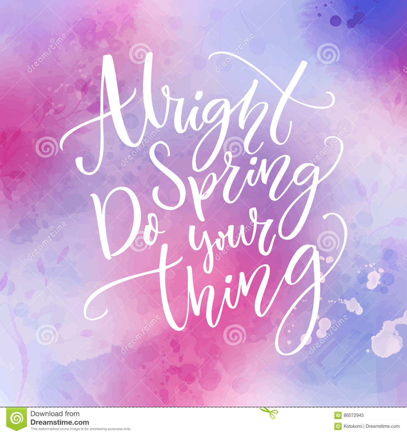 Inspirational Spring Quotes And Sayings: Alright Spring, Do Your Thing. Funny Inspirational Quote