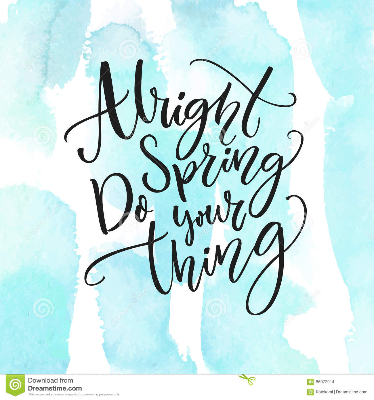 Alright Spring Do Your Thing Inspiration Quote About Spring Coming