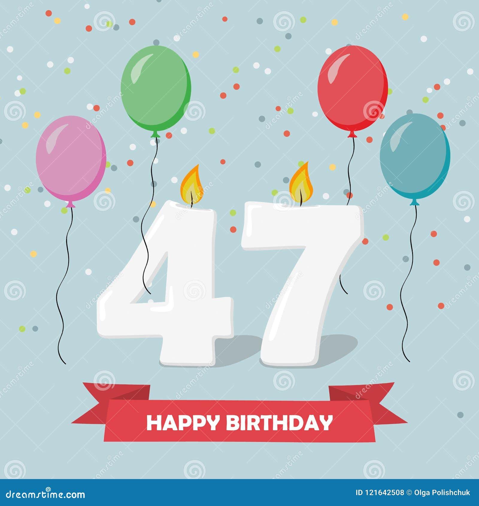 Auguri Buon Compleanno 47 Anni.47 Anni Di Selebration Cartolina D Auguri Di Buon Compleanno