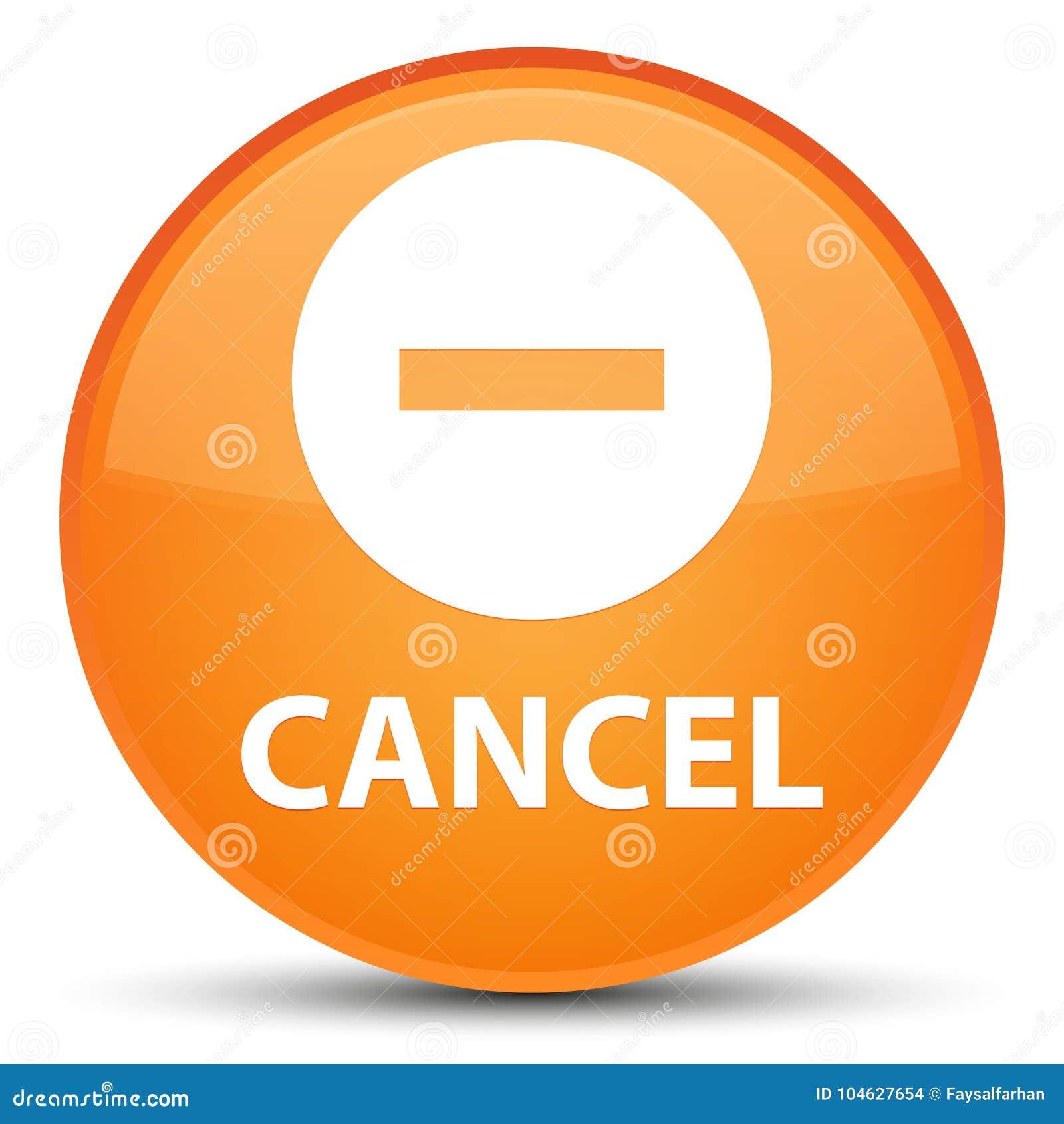 Download Annuleer Speciale Oranje Ronde Knoop Stock Illustratie - Illustratie bestaande uit illustratie, annuleer: 104627654