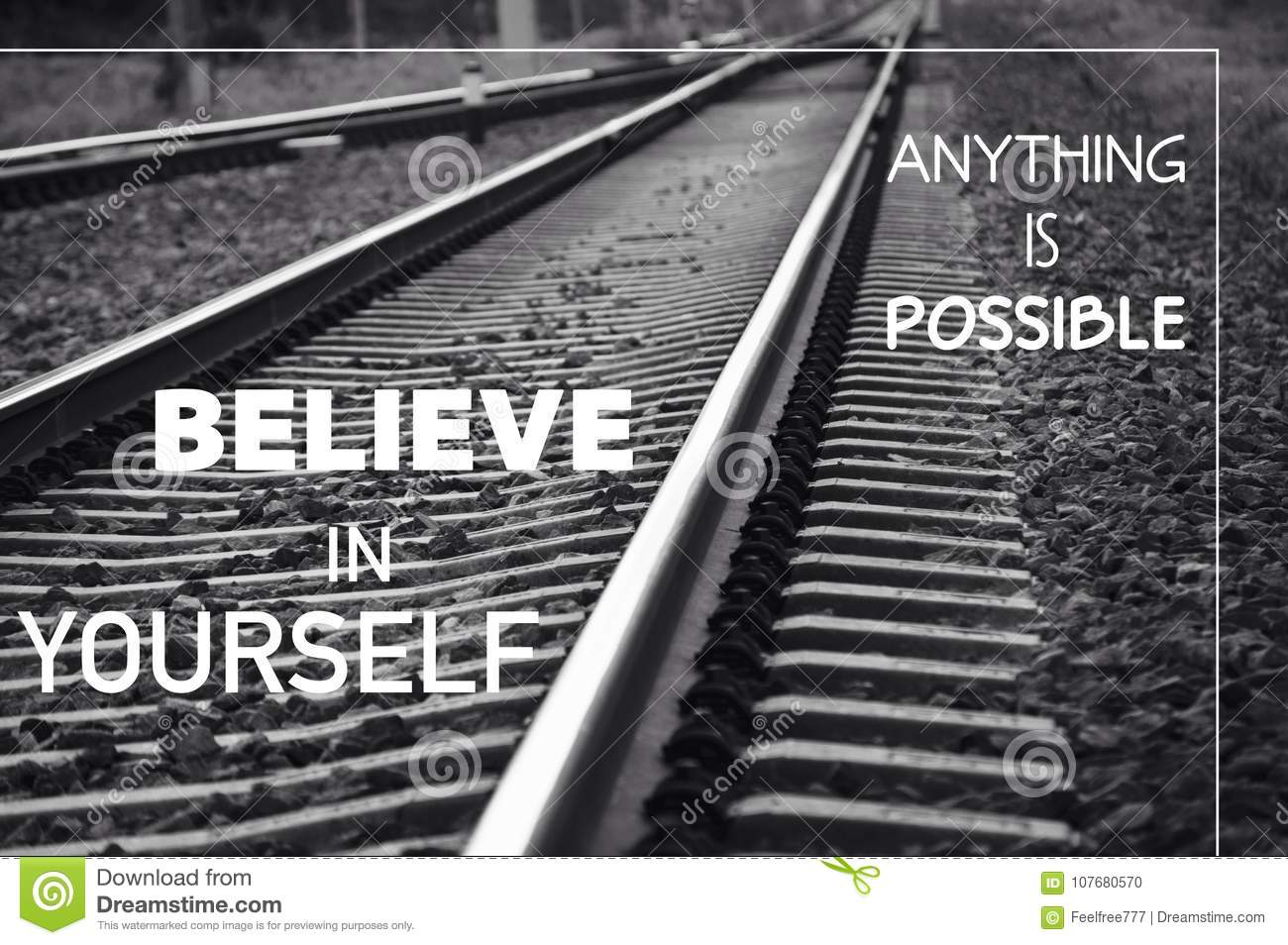 Anything is possible. Believe in yourself