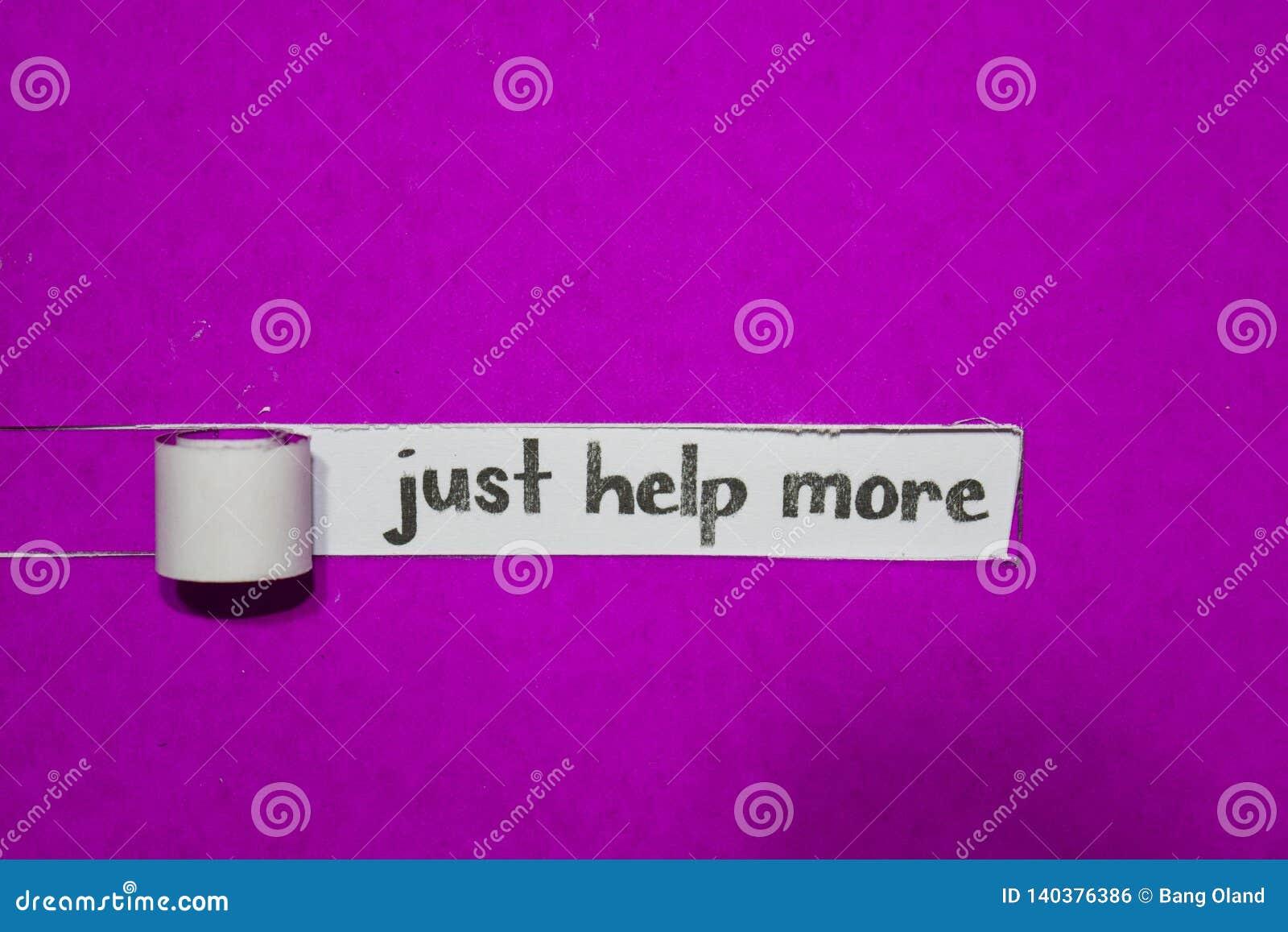 Apenas ayude al concepto más, de la inspiración, de la motivación y del negocio en el papel rasgado púrpura