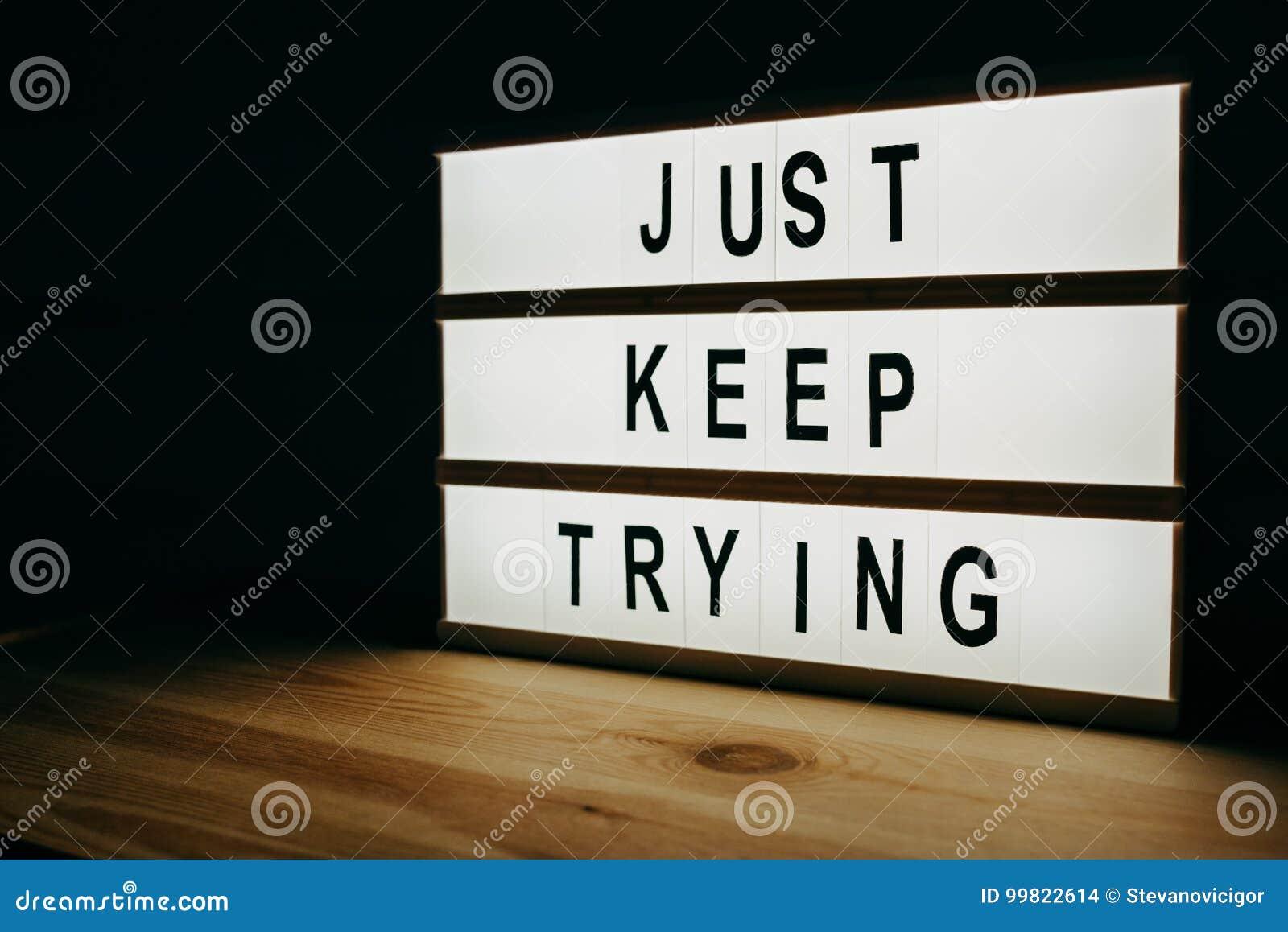 Apenas mantenha tentar
