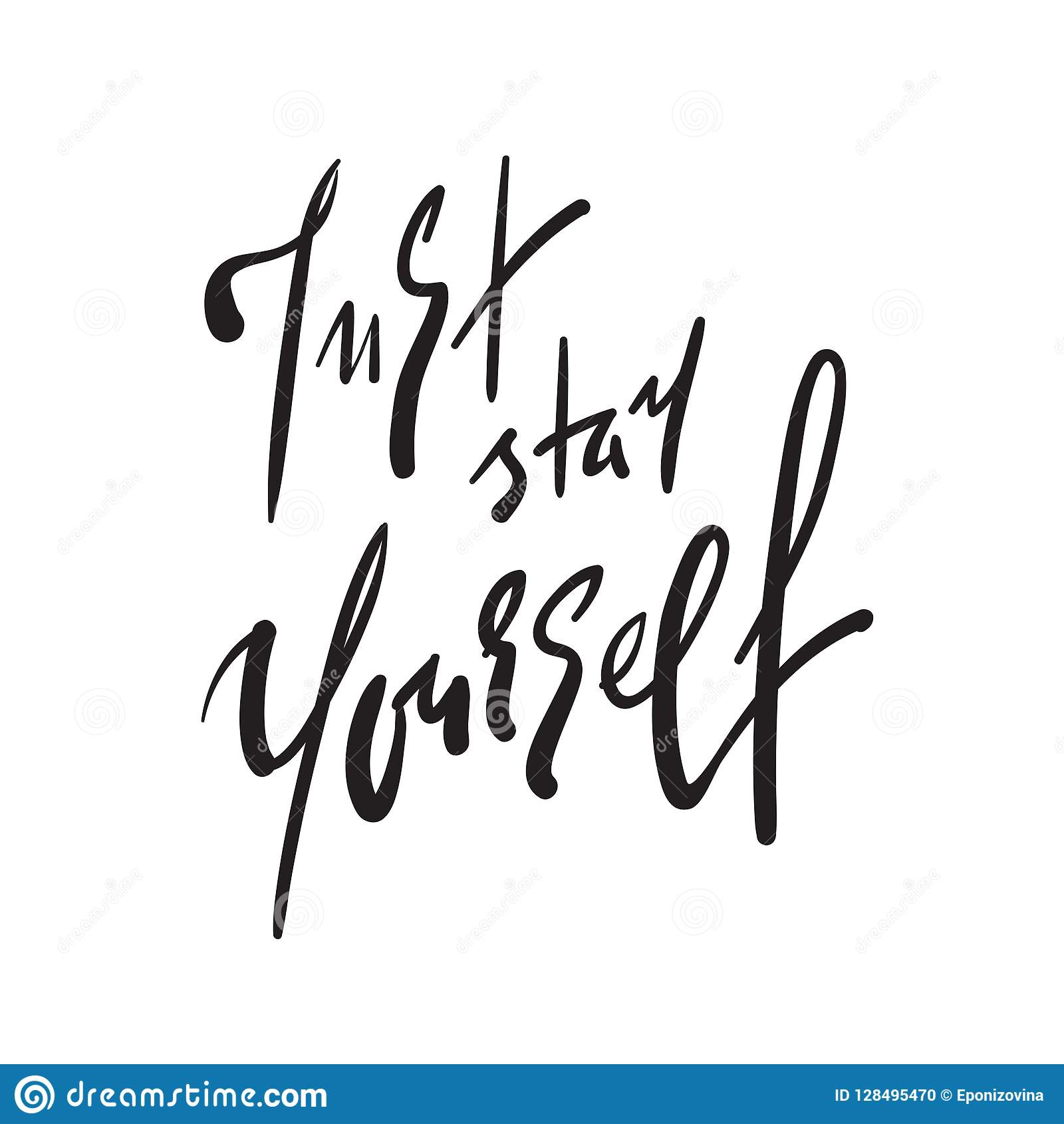 Appena soggiorno voi stessi - semplice ispiri e citazione motivazionale Bella iscrizione disegnata a mano Stampa per il manifesto